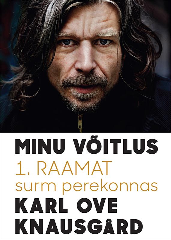 Karl Ove Knausgård Minu võitlus. 1. raamat. Surm perekonnas janne kütimaa minu ahvenamaa tuhande saare rahu