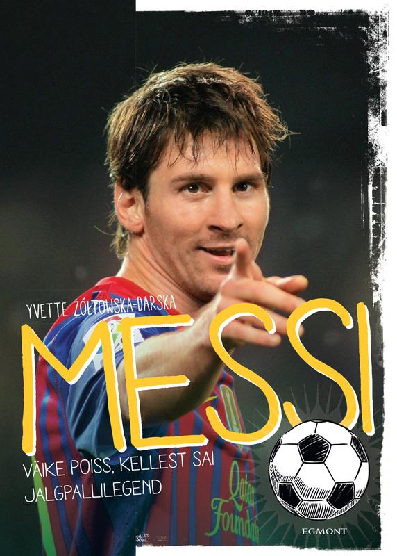 Yvette Żółtowska-Darska Messi. Väike poiss, kellest sai jalgpallilegend yvette zoltowska darska ibra poiss kes leidis oma tee