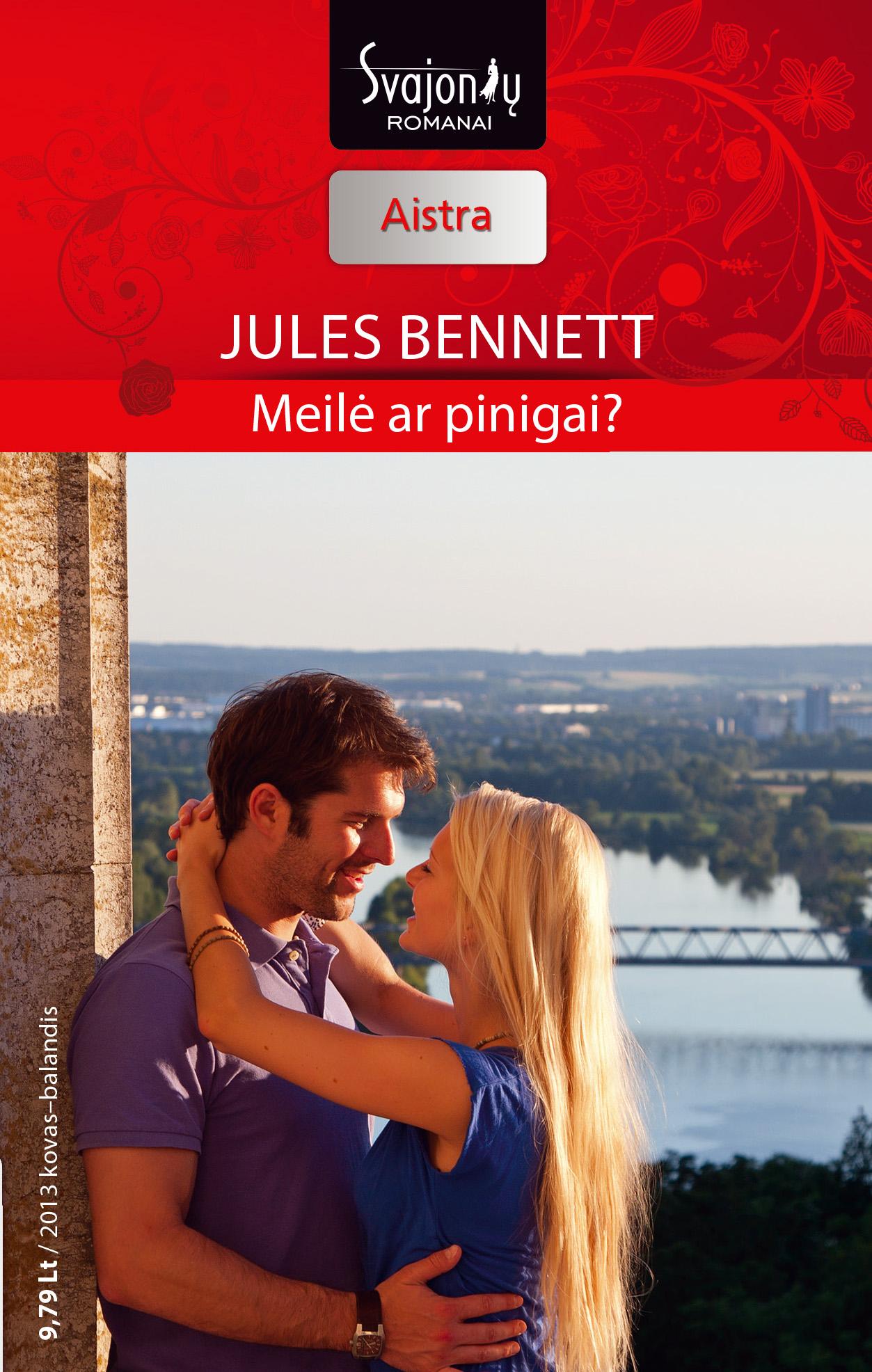 Jules Bennett Meilė ar pinigai? victoria dahl kai meilė atima protą