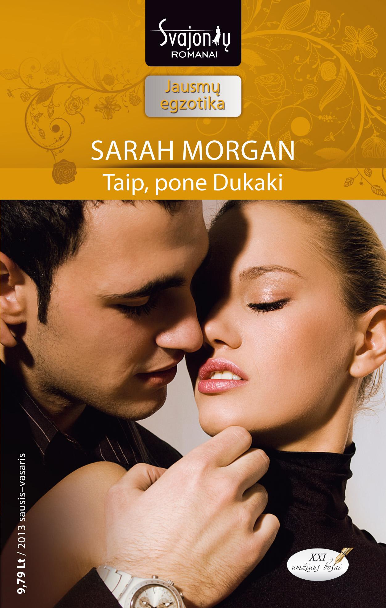 Sarah Morgan Taip, pone Dukaki sarah mayberry karštos naktys kitoje pasaulio pusėje