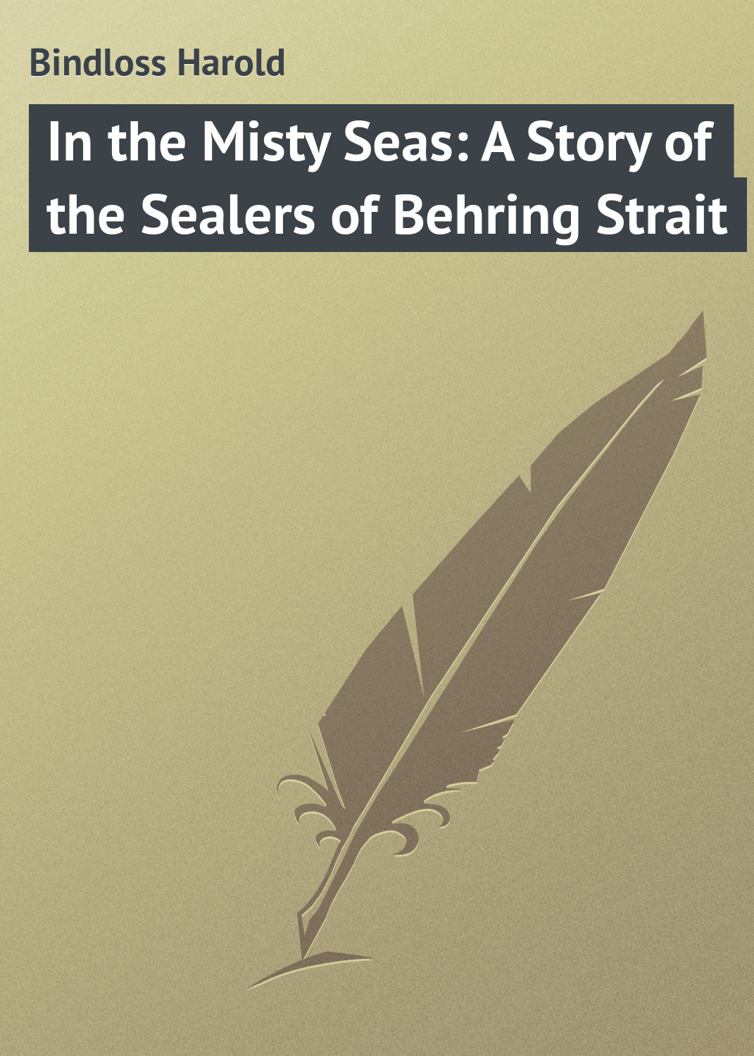 Bindloss Harold In the Misty Seas: A Story of the Sealers of Behring Strait secrets of the seas