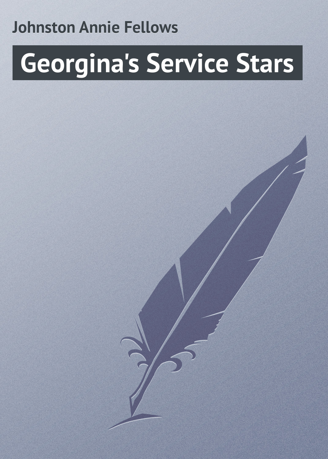 цена Johnston Annie Fellows Georgina's Service Stars онлайн в 2017 году