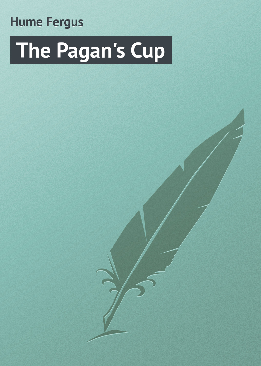 все цены на Hume Fergus The Pagan's Cup