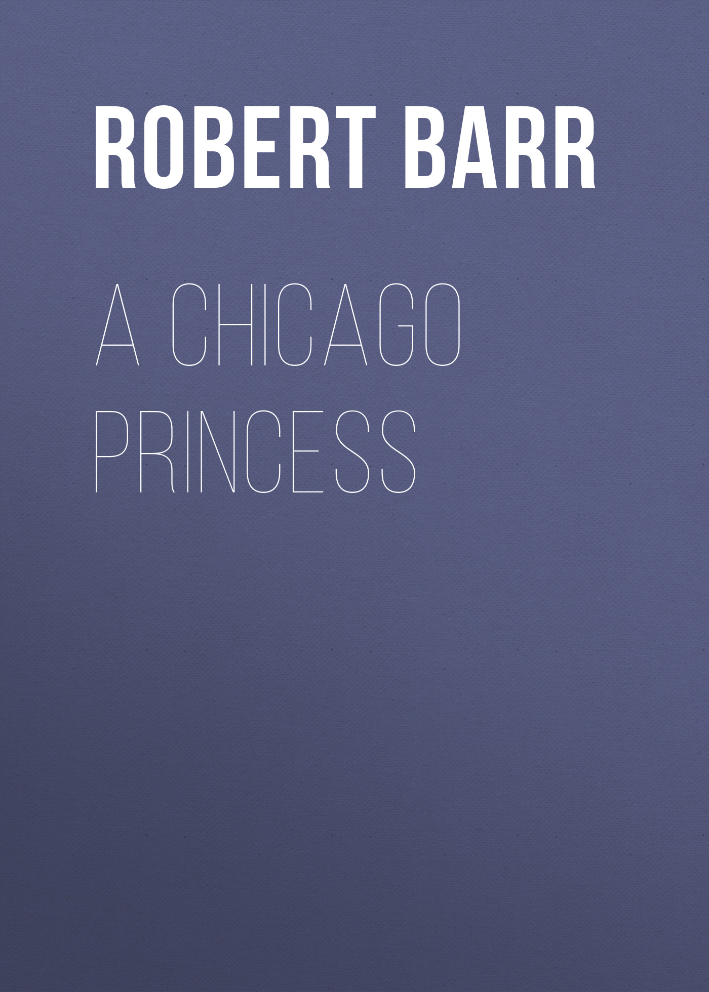 Barr Robert A Chicago Princess