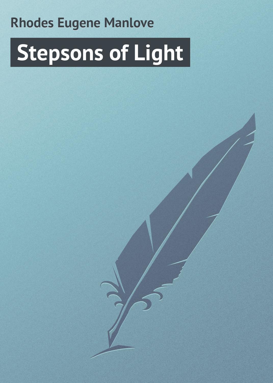 Rhodes Eugene Manlove Stepsons of Light rhodes 1 80 000