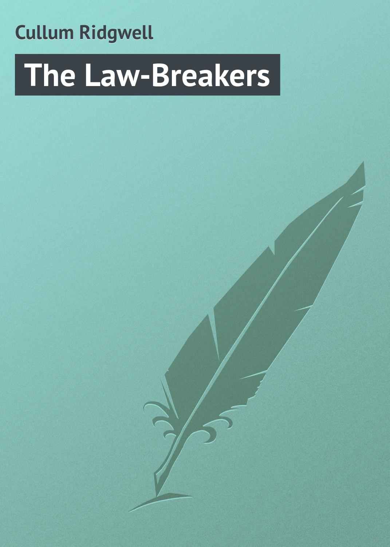 Cullum Ridgwell The Law-Breakers