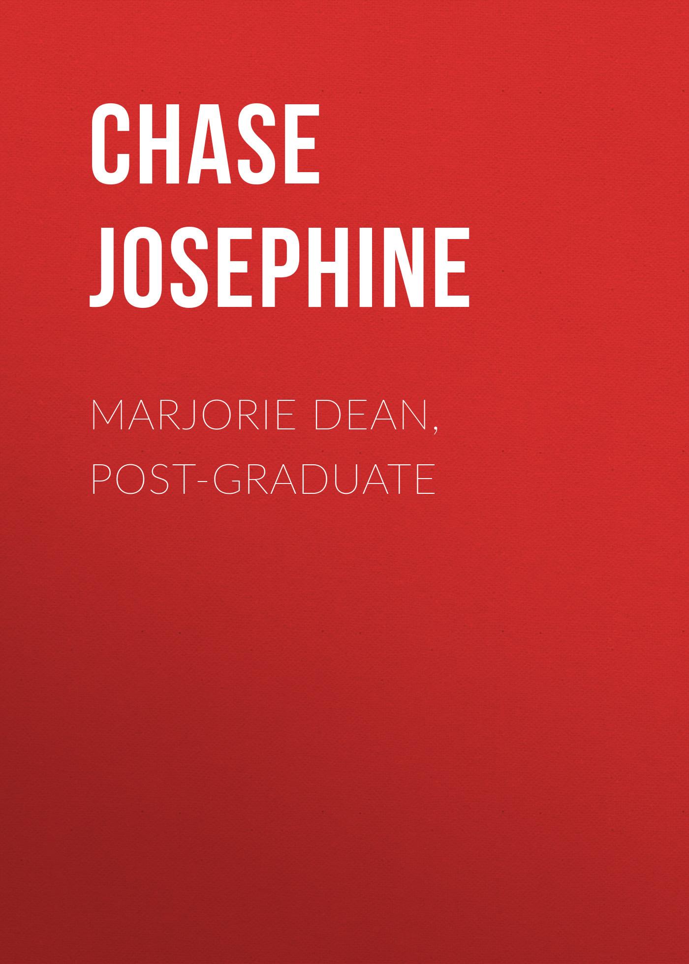 лучшая цена Chase Josephine Marjorie Dean, Post-Graduate