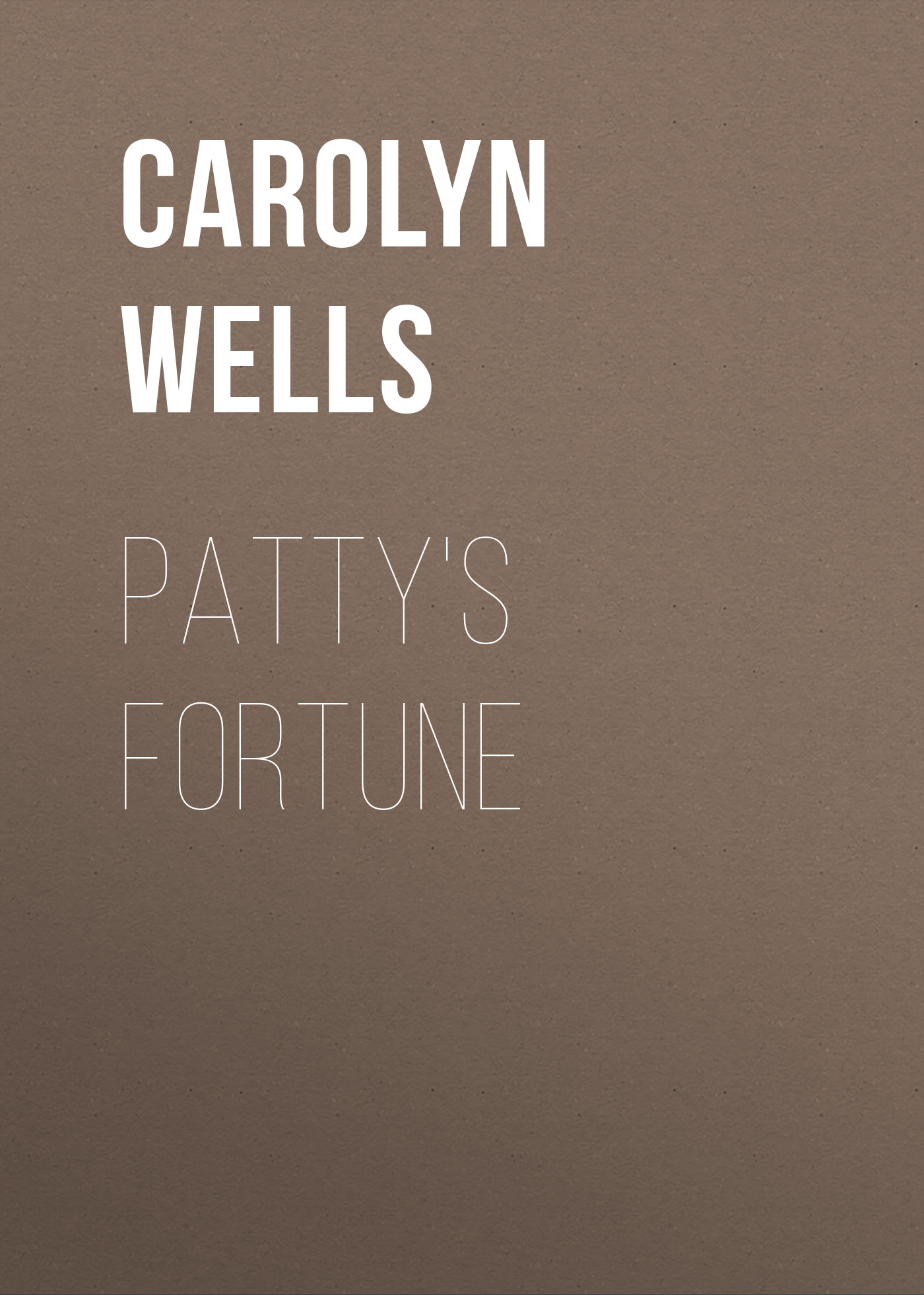 Wells Carolyn Patty's Fortune wells carolyn a parody anthology