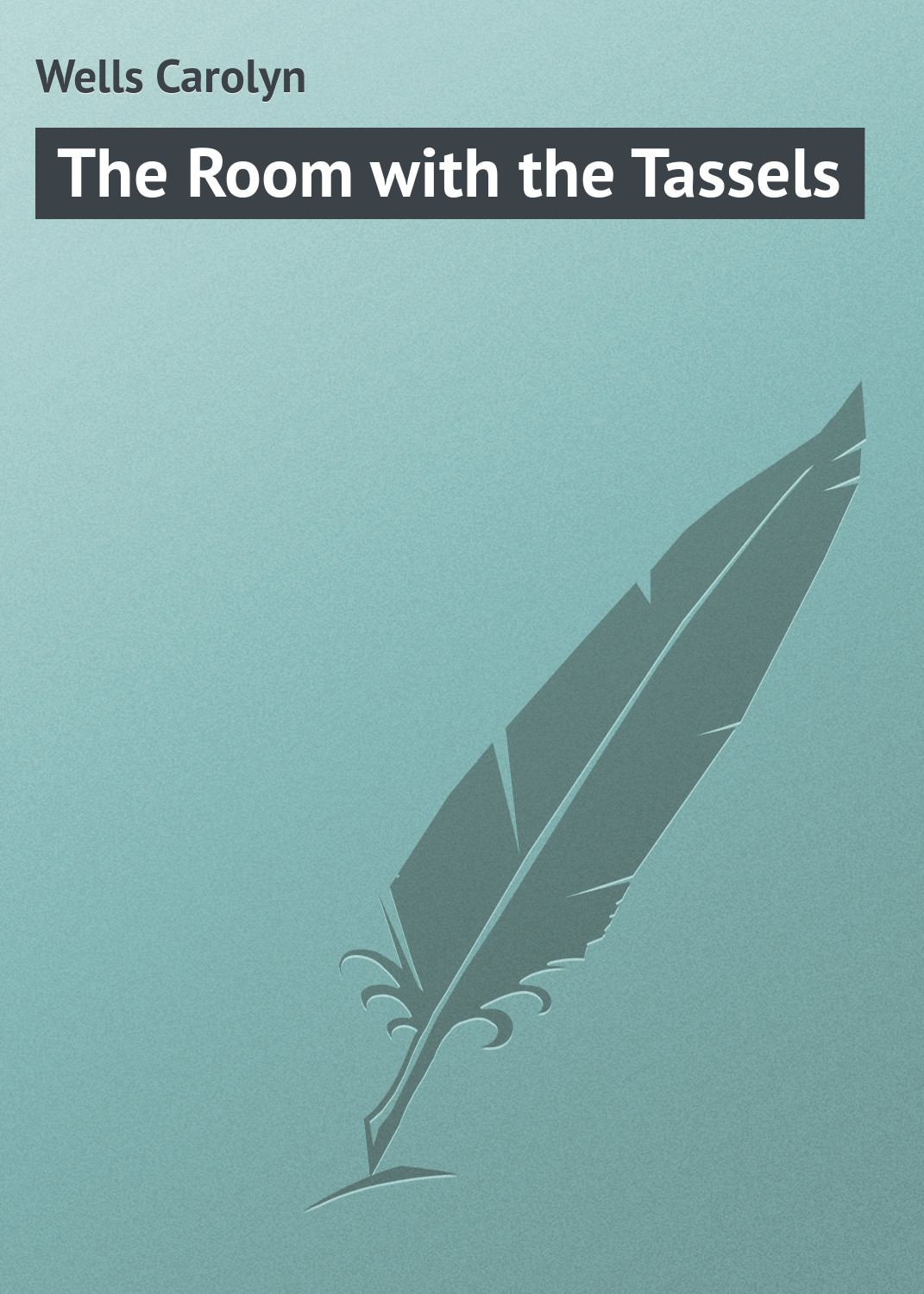 Wells Carolyn The Room with the Tassels wells carolyn a parody anthology