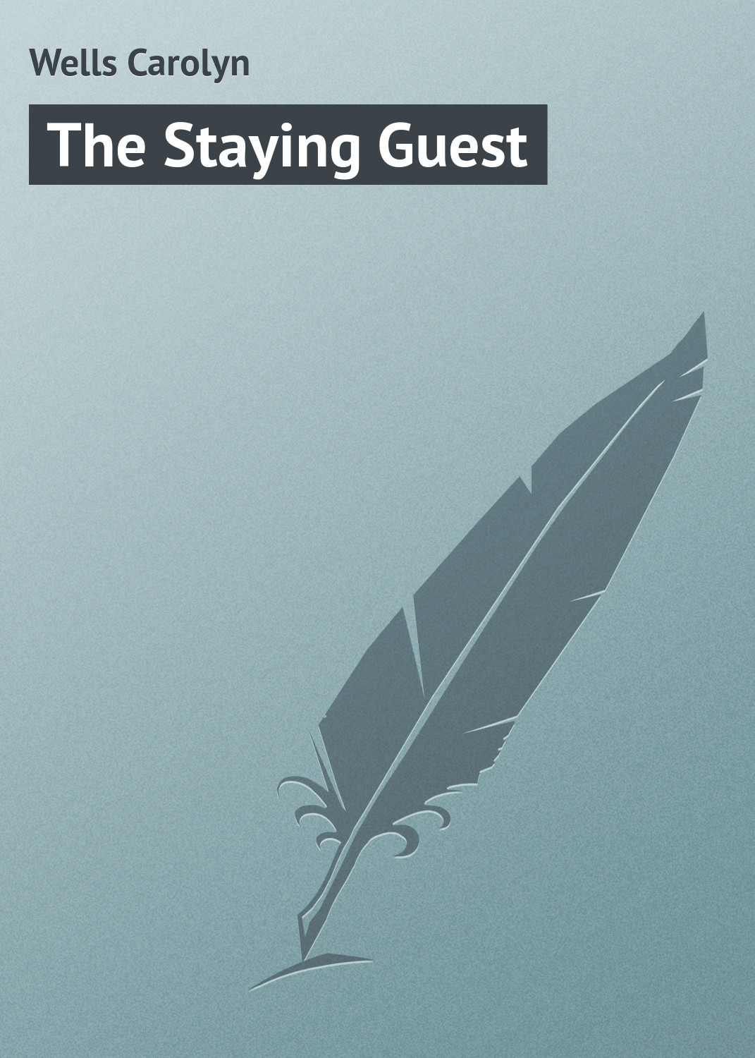 лучшая цена Wells Carolyn The Staying Guest