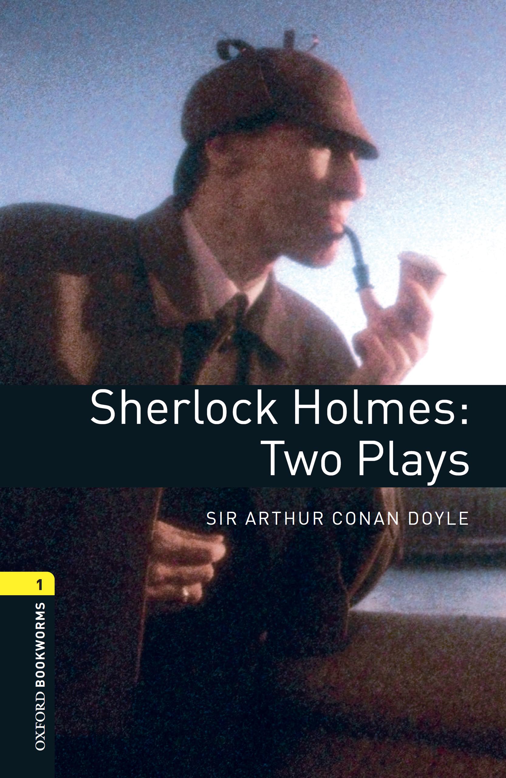 Артур Конан Дойл Sherlock Holmes: Two Plays cullin m mr holmes