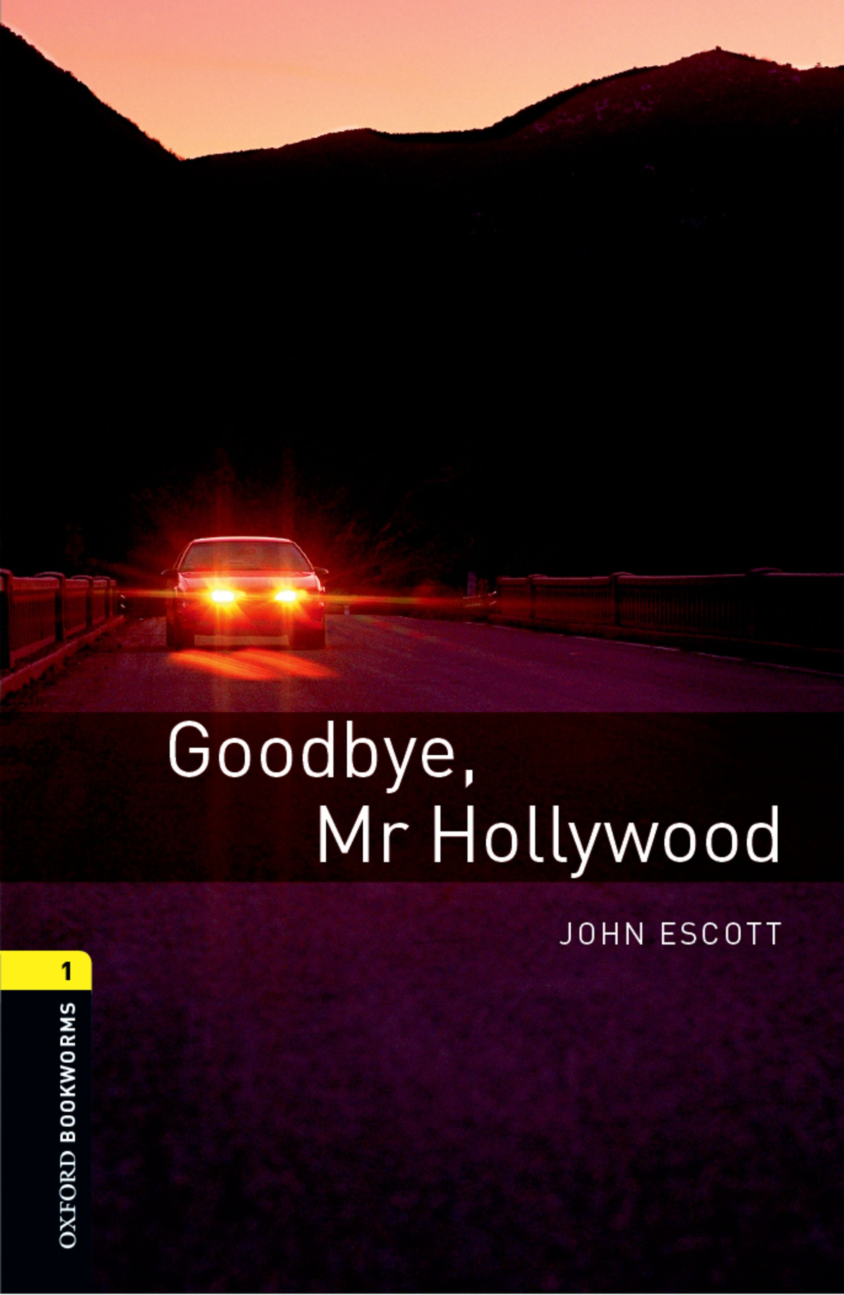 John Escott Goodbye Mr Hollywood