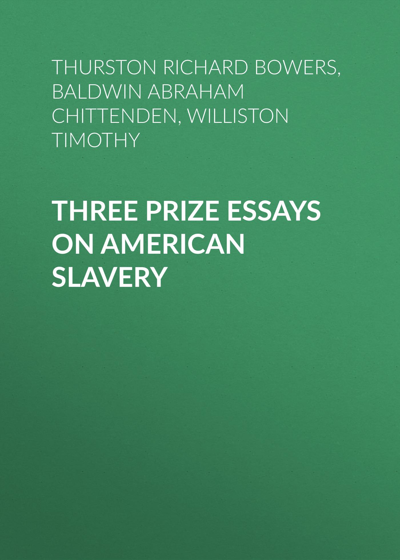Williston Timothy Three Prize Essays on American Slavery timothy sisk statebuilding