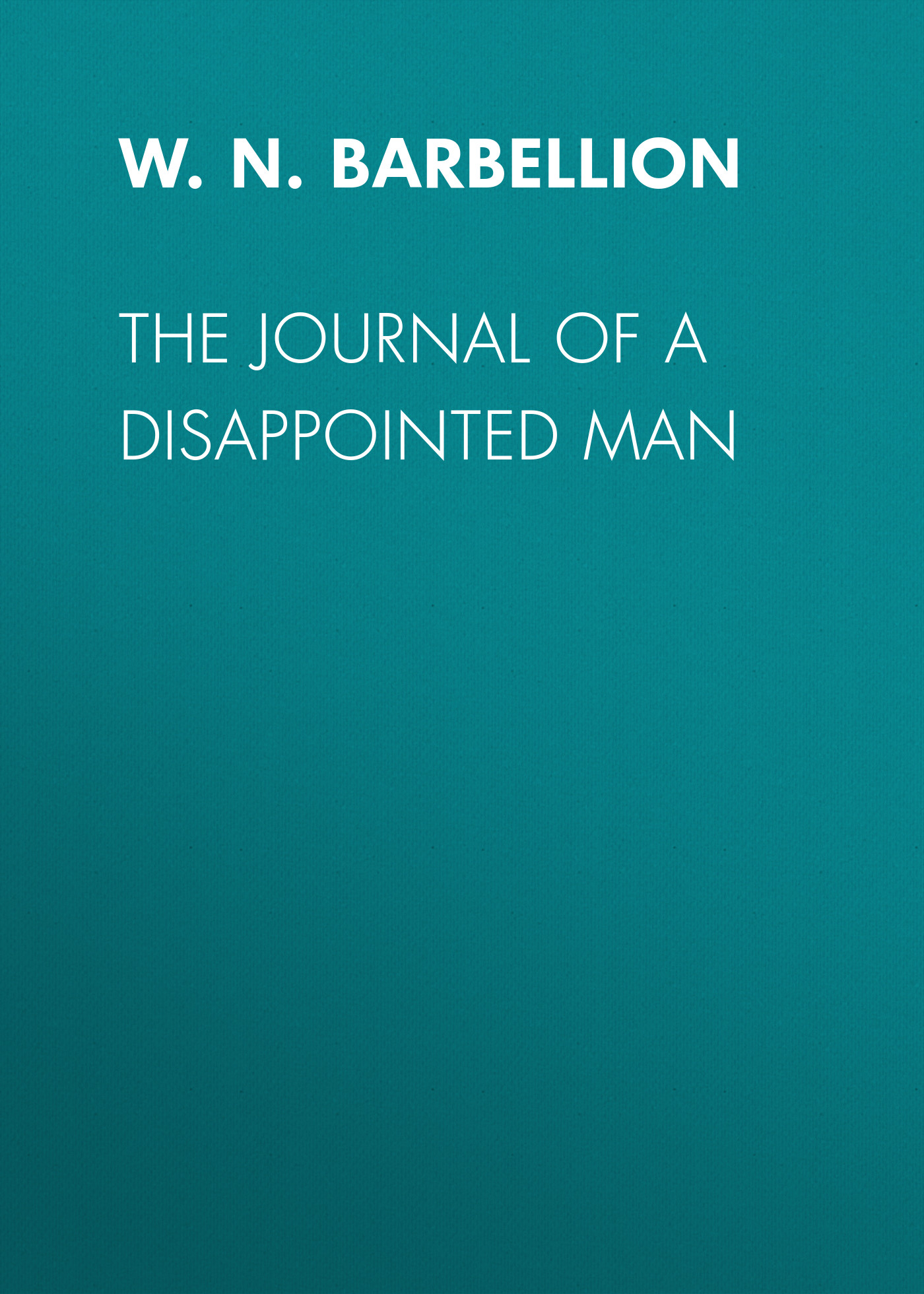 W.N.P. Barbellion The Journal of a Disappointed Man