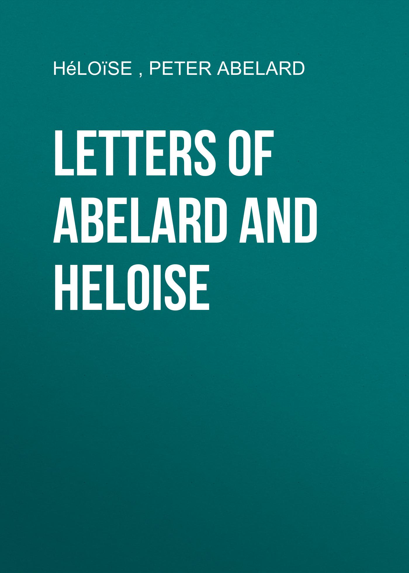 Peter Abelard Letters of Abelard and Heloise