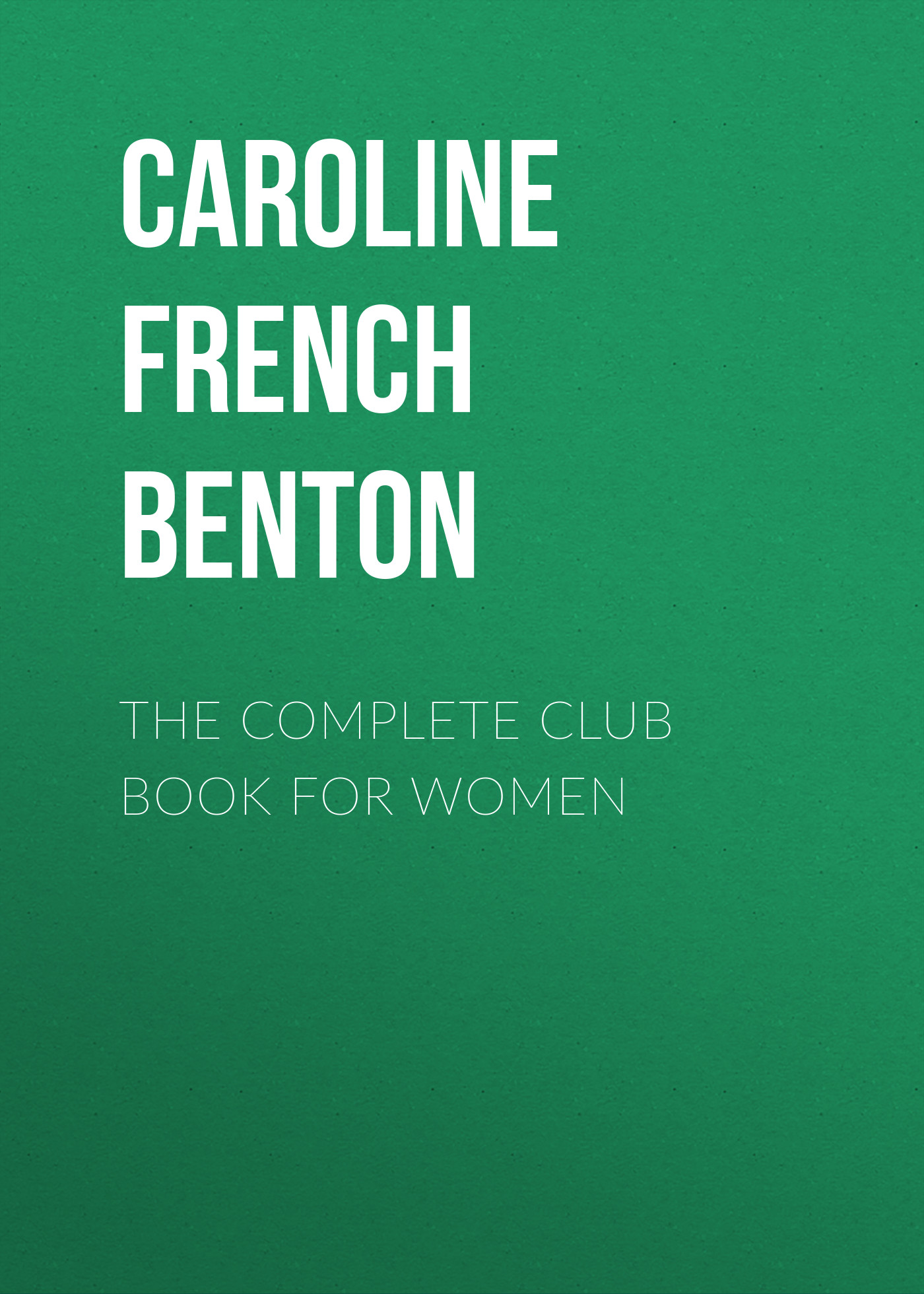 Caroline French Benton The Complete Club Book for Women chispaulo women brand leather handbags hot sell luxury handbags women bags designer bolsa femininas women s new t574