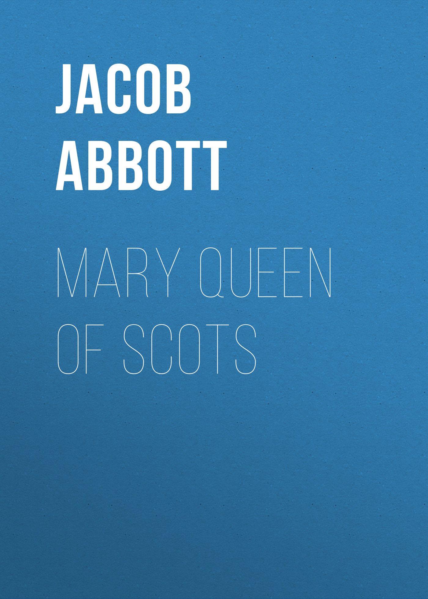 лучшая цена Abbott Jacob Mary Queen of Scots