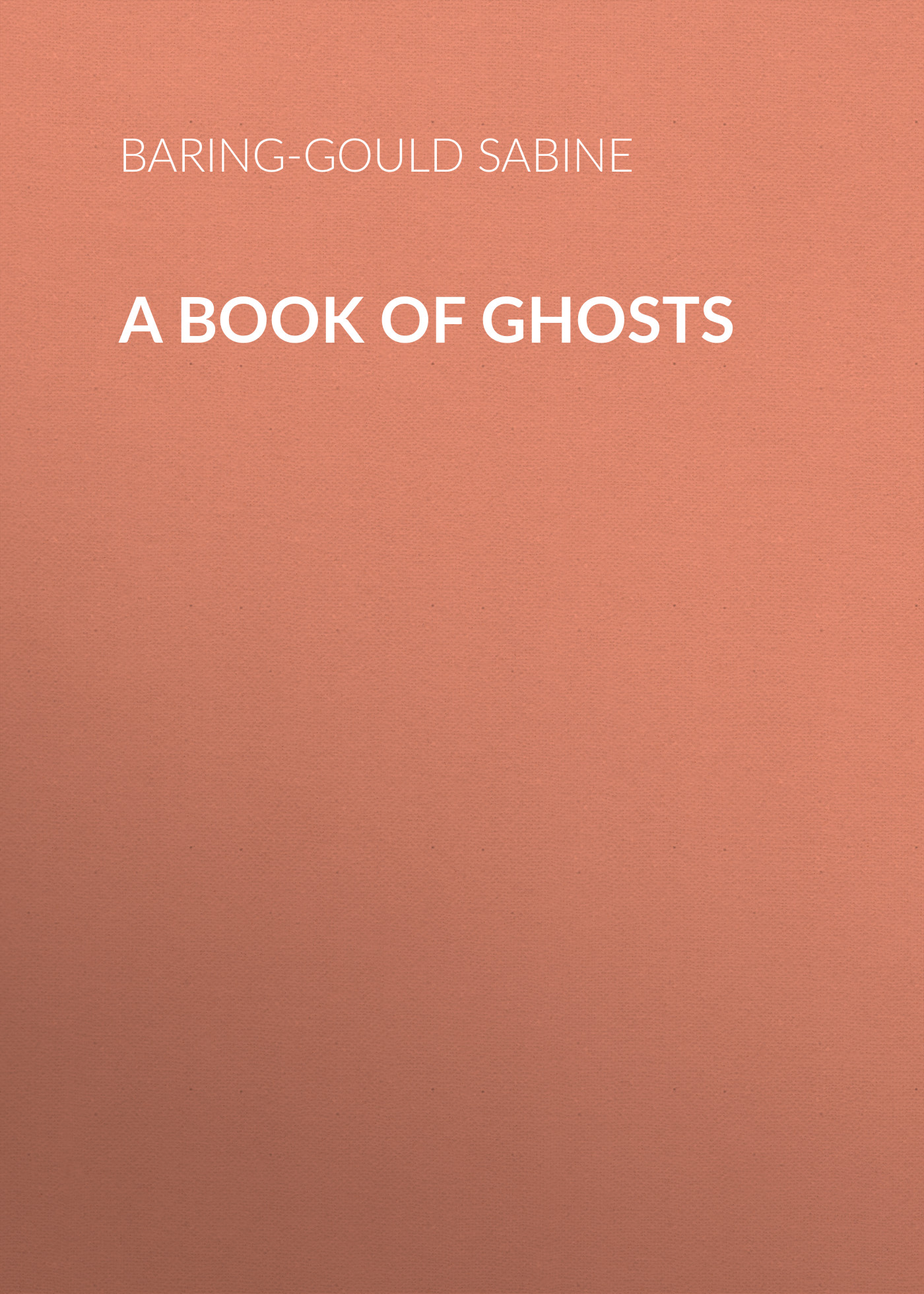 Baring-Gould Sabine A Book of Ghosts baring gould sabine a book of the pyrenees