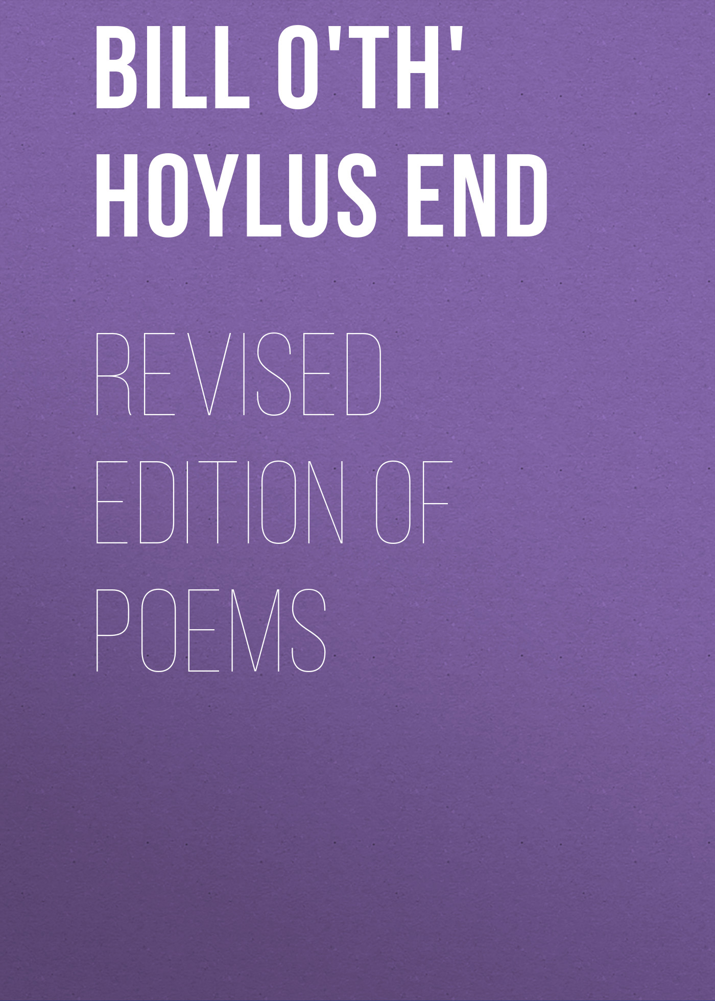 Bill o'th' Hoylus End Revised Edition of Poems random house webster s dictionary revised edition