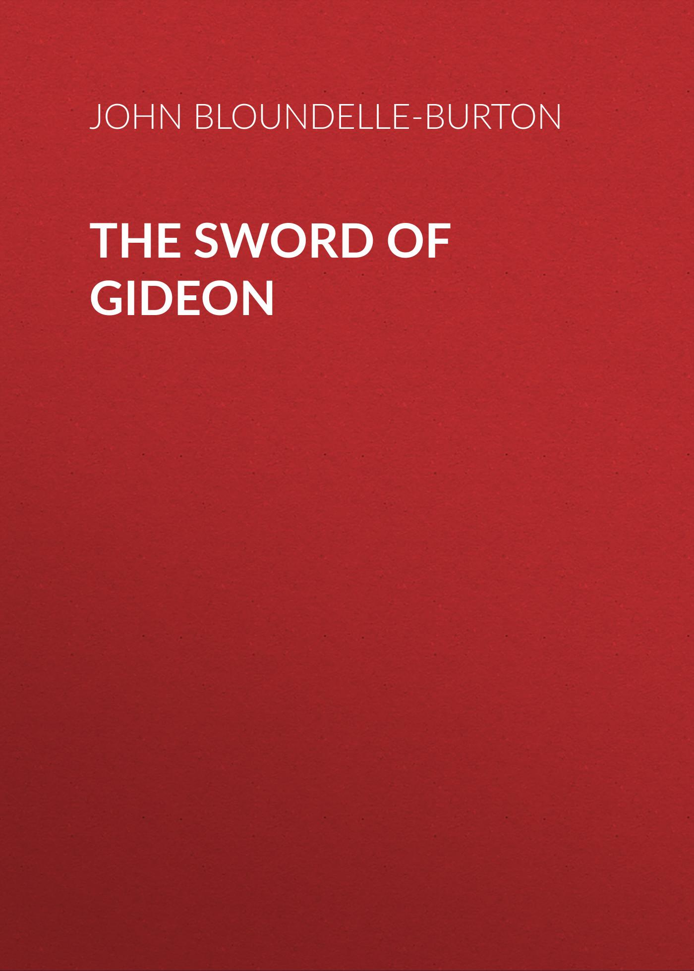 John Bloundelle-Burton The Sword of Gideon