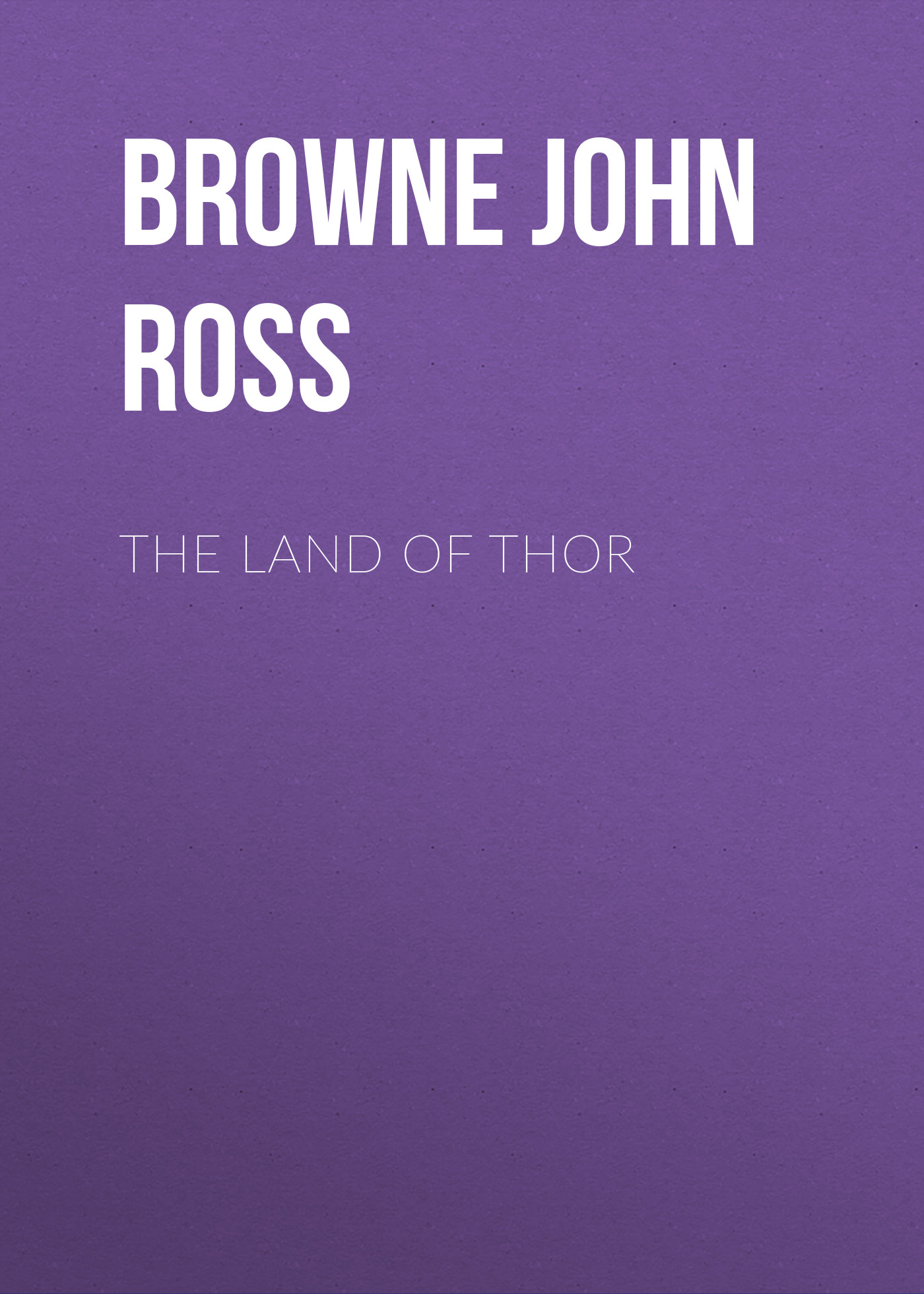 Browne John Ross The Land of Thor контактные линзы johnson