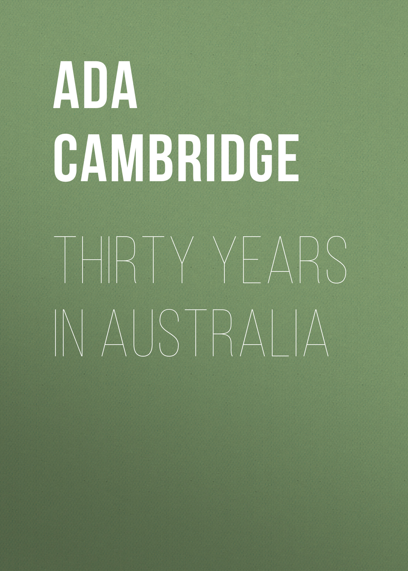 Ada Cambridge Thirty Years in Australia neil williamson elaine gallagher cameron johnston thirty years of rain