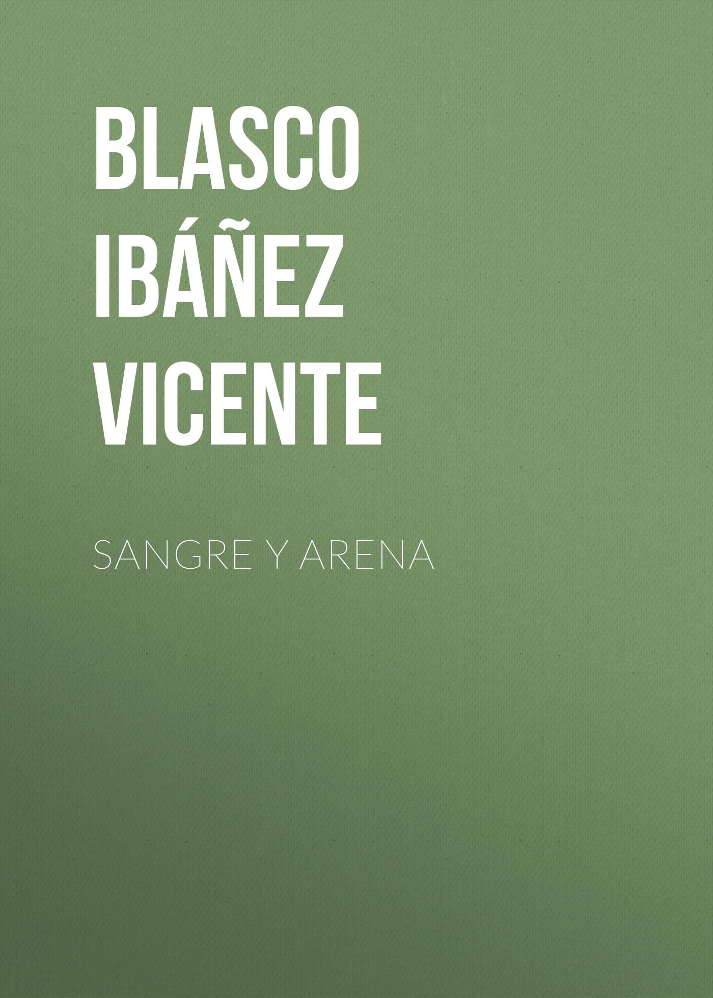 лучшая цена Blasco Ibáñez Vicente Sangre y arena