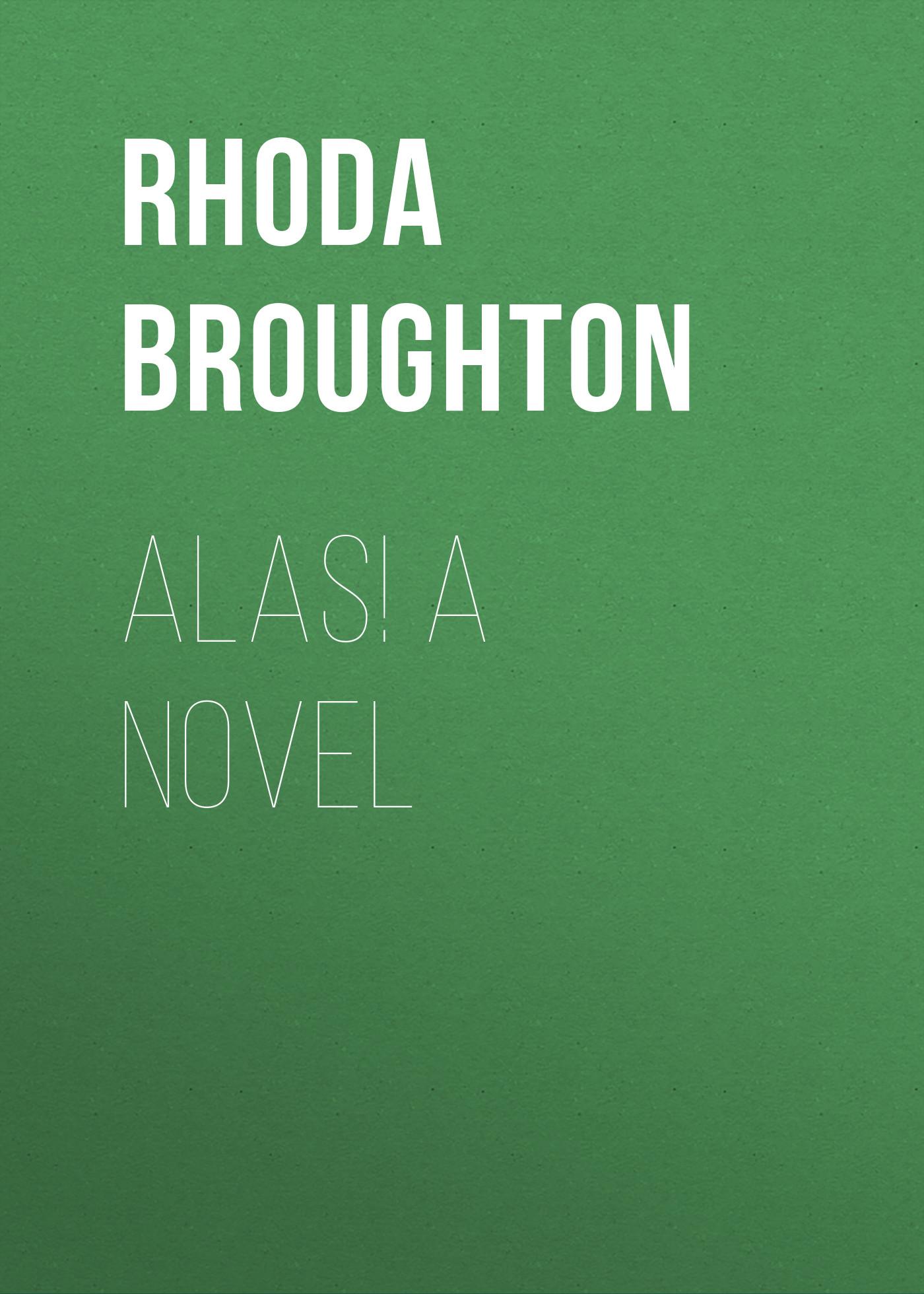 Broughton Rhoda Alas! A Novel rhoda broughton nancy
