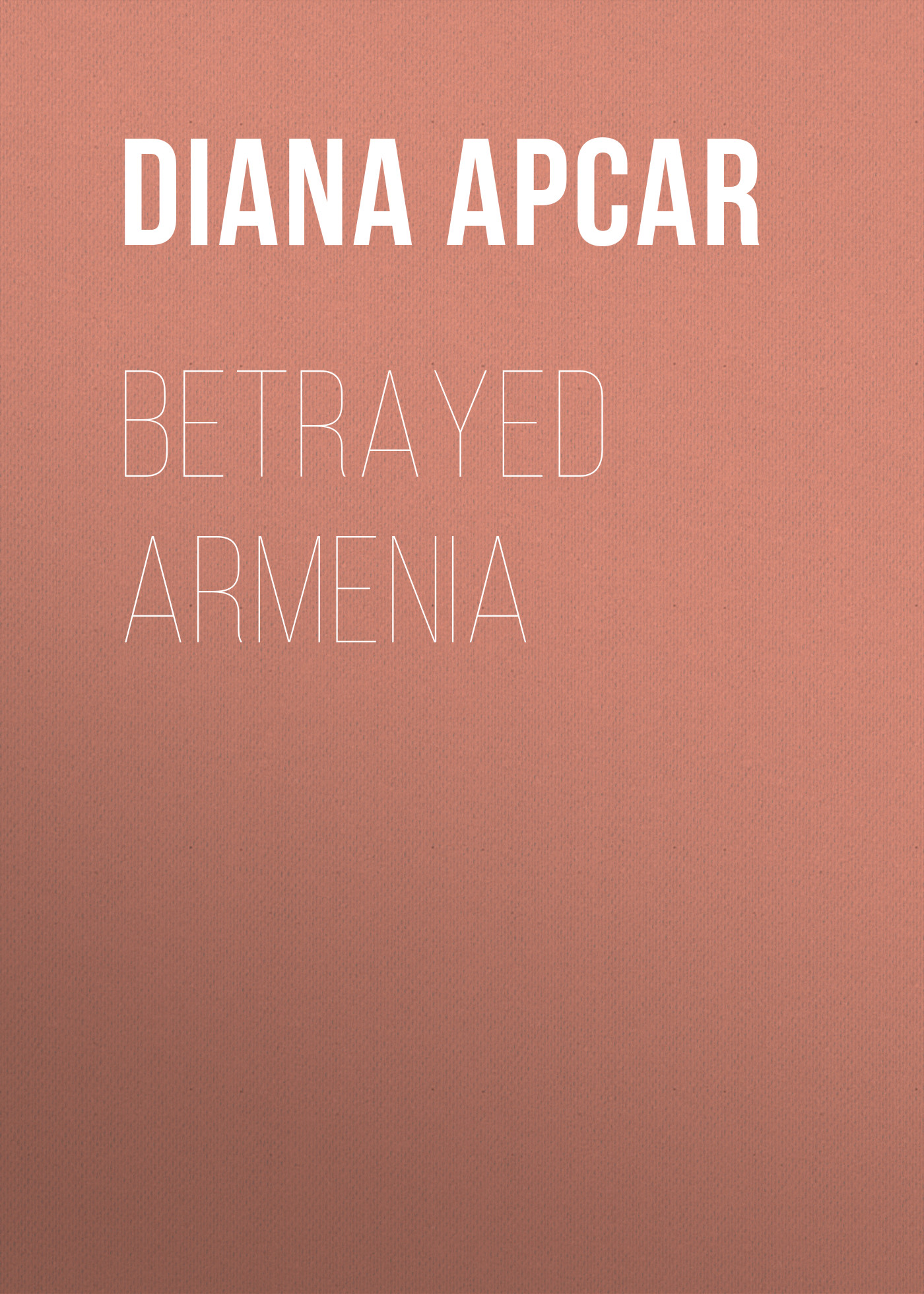 betrayed armenia