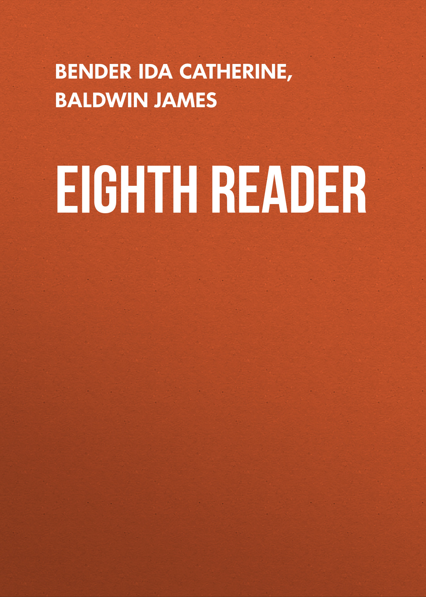 Baldwin James Eighth Reader baldwin james school reading by grades fifth year