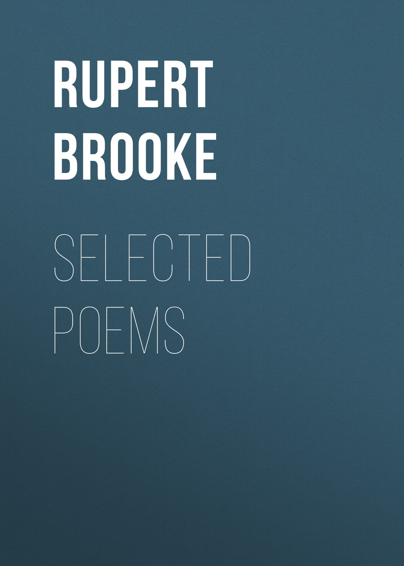 Brooke Rupert Selected Poems my day and age selected poems