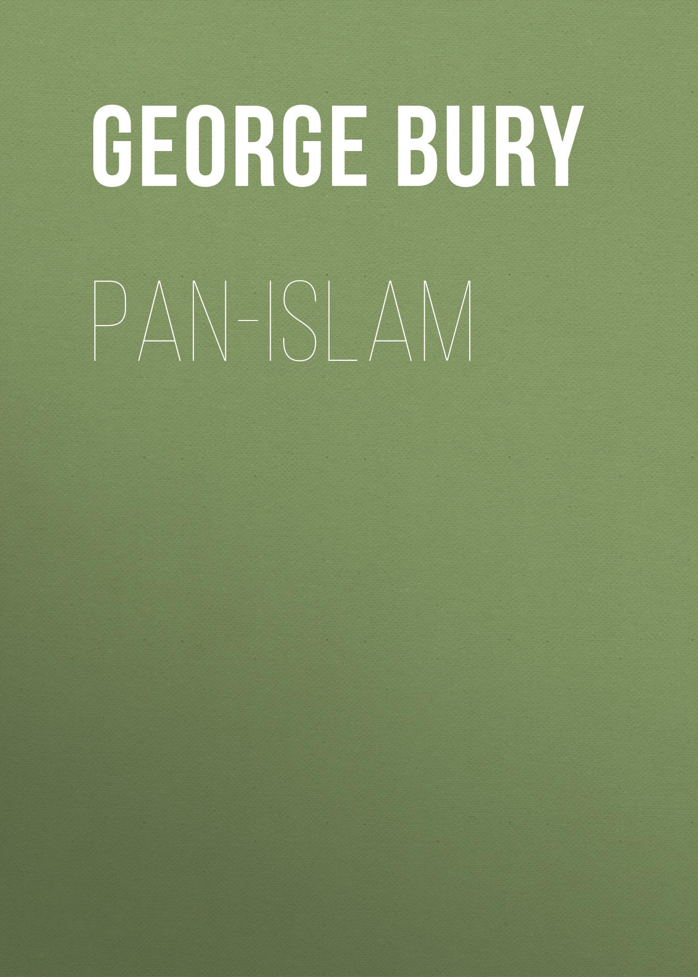 Bury George Wyman Pan-Islam islam