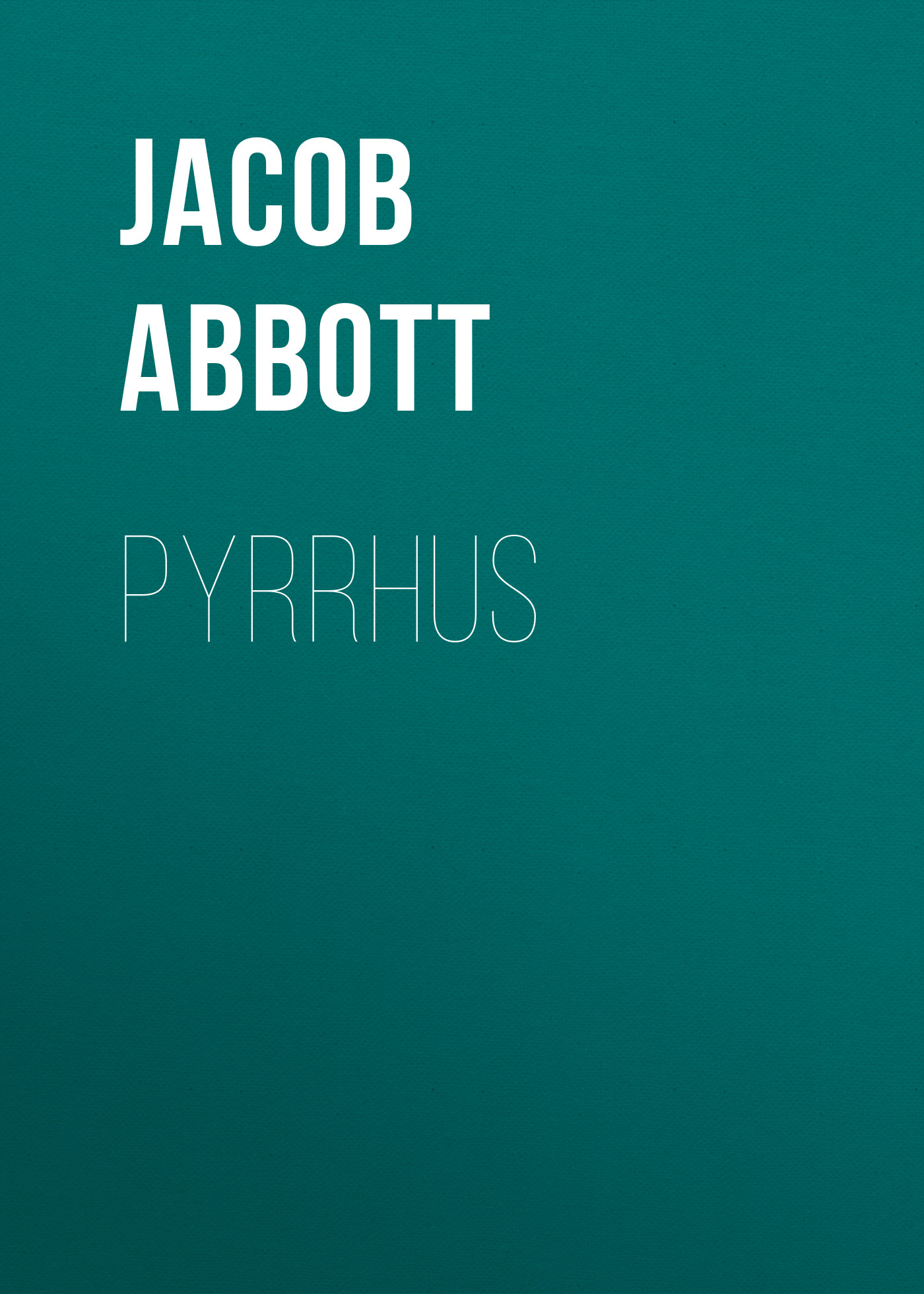 Abbott Jacob Pyrrhus abbott jacob cyrus the great