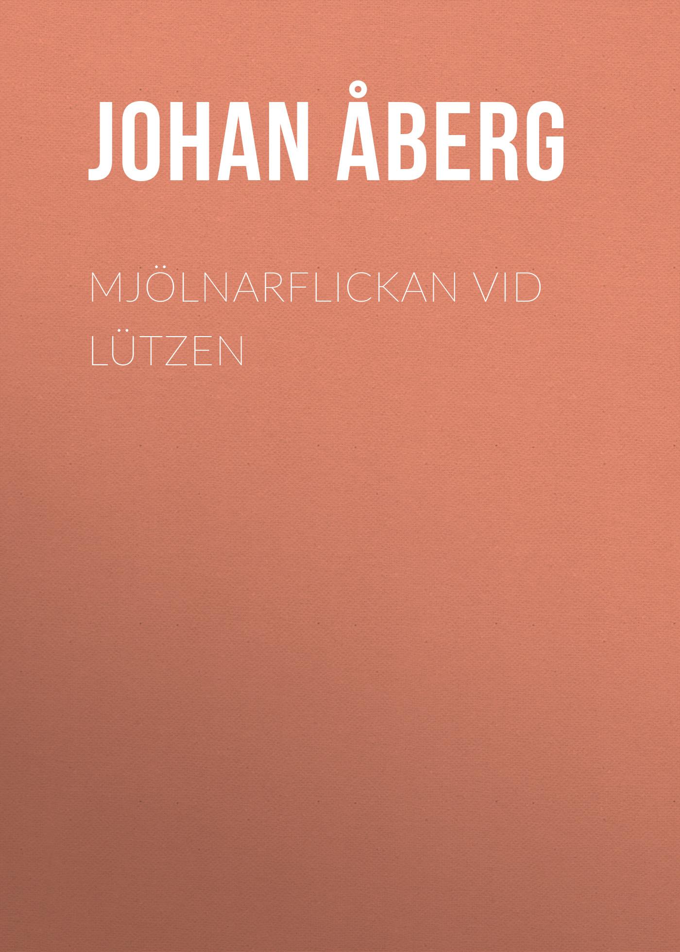 Åberg Johan Olof Mjölnarflickan vid Lützen åberg johan olof mjölnarflickan vid lützen page 2