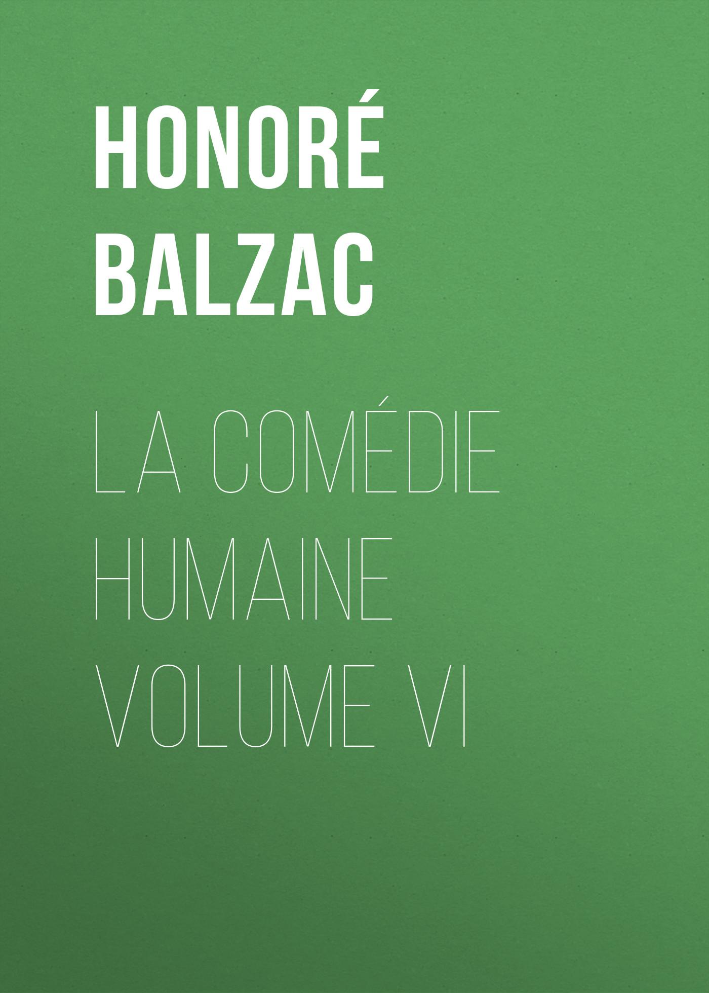 Оноре де Бальзак La Comédie humaine volume VI все цены