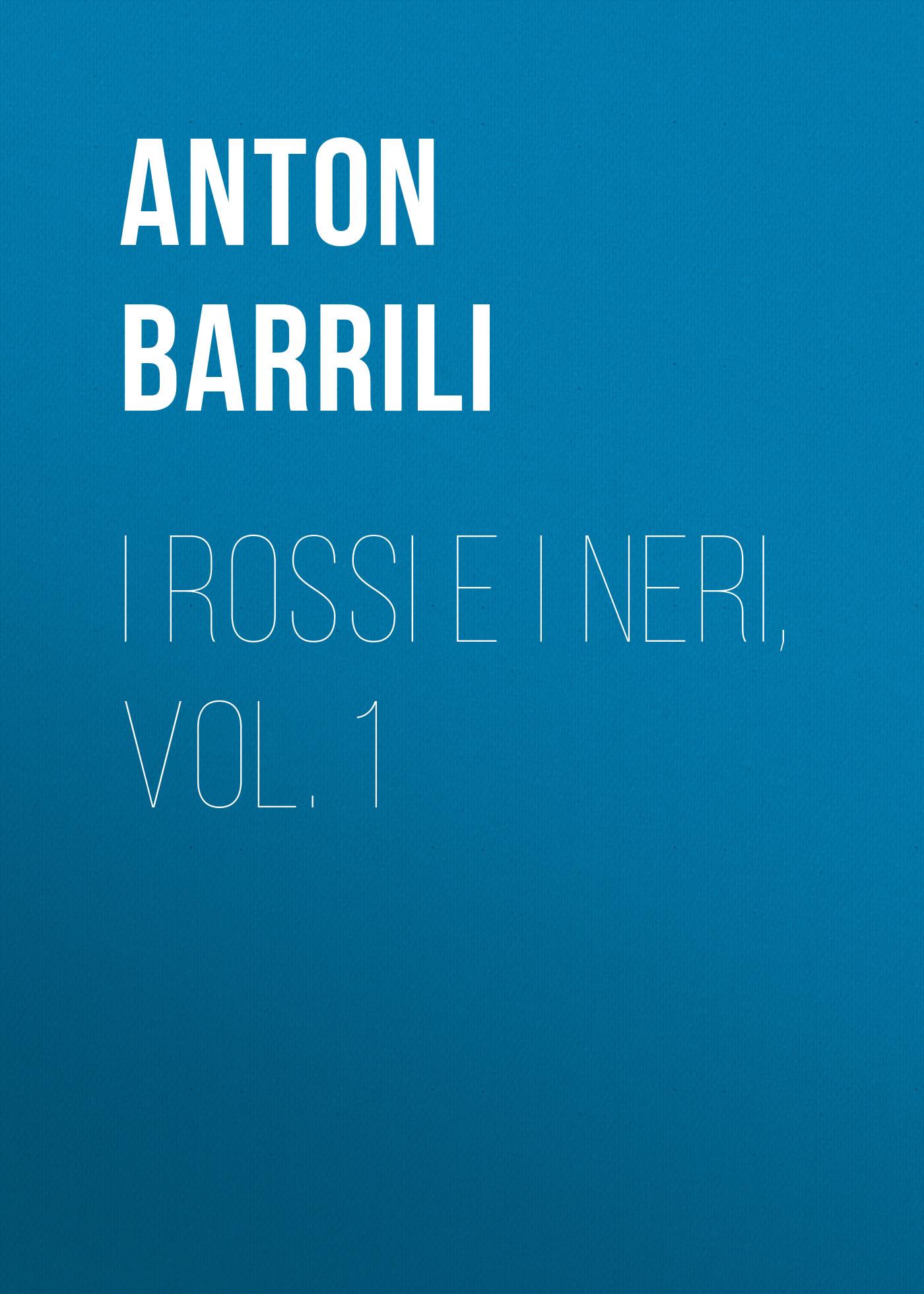 bcaaf88a95b9 Barrili Anton Giulio I rossi e i neri, vol. 1
