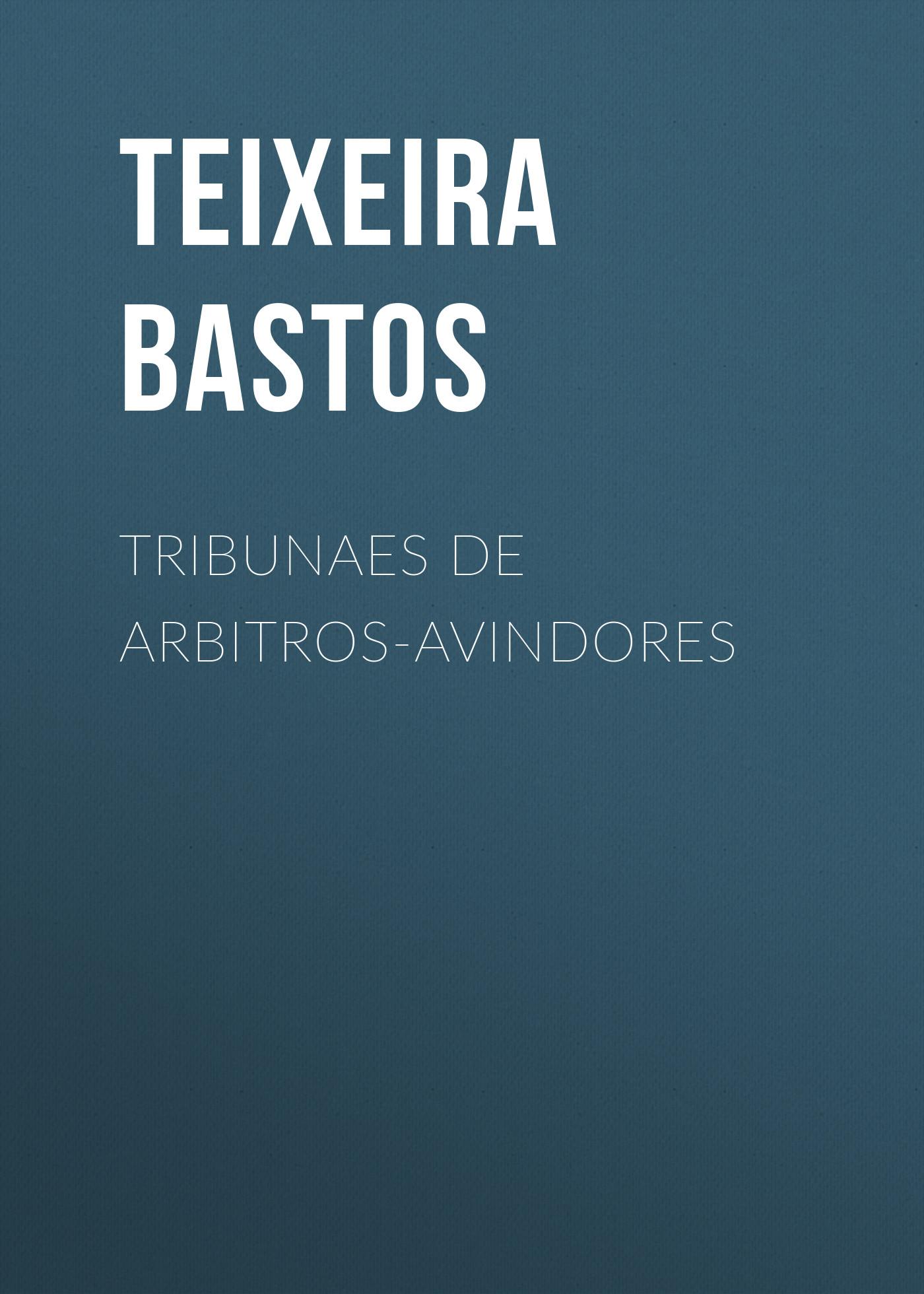 Bastos Teixeira Tribunaes de Arbitros-Avindores joe teixeira google analytics
