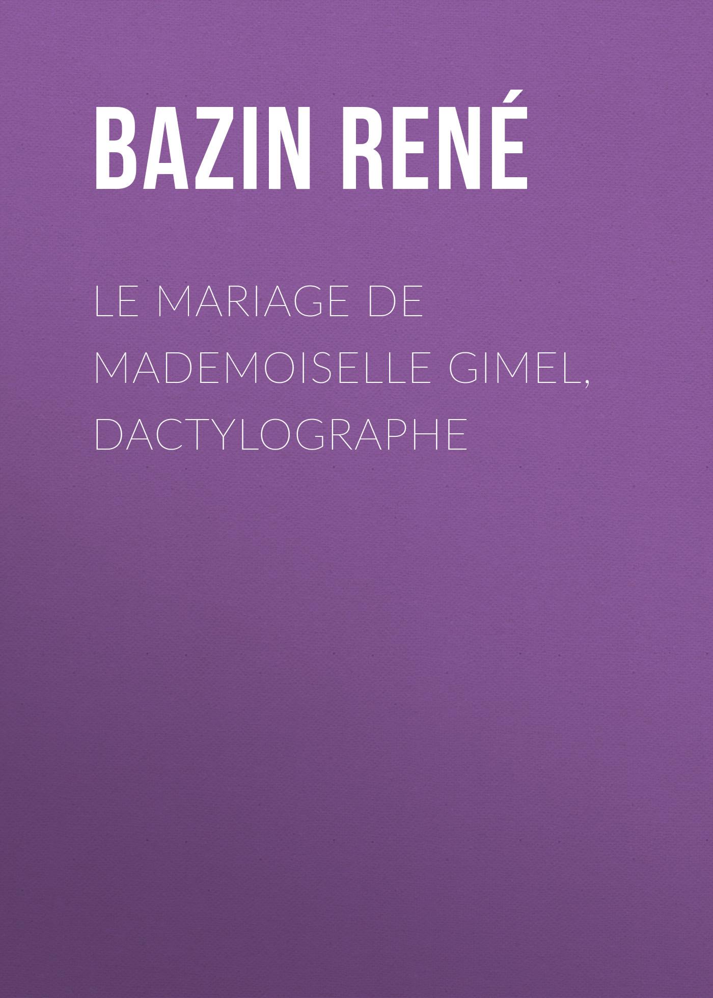 Bazin René Le Mariage de Mademoiselle Gimel, Dactylographe bazin rené the children of alsace les oberlés