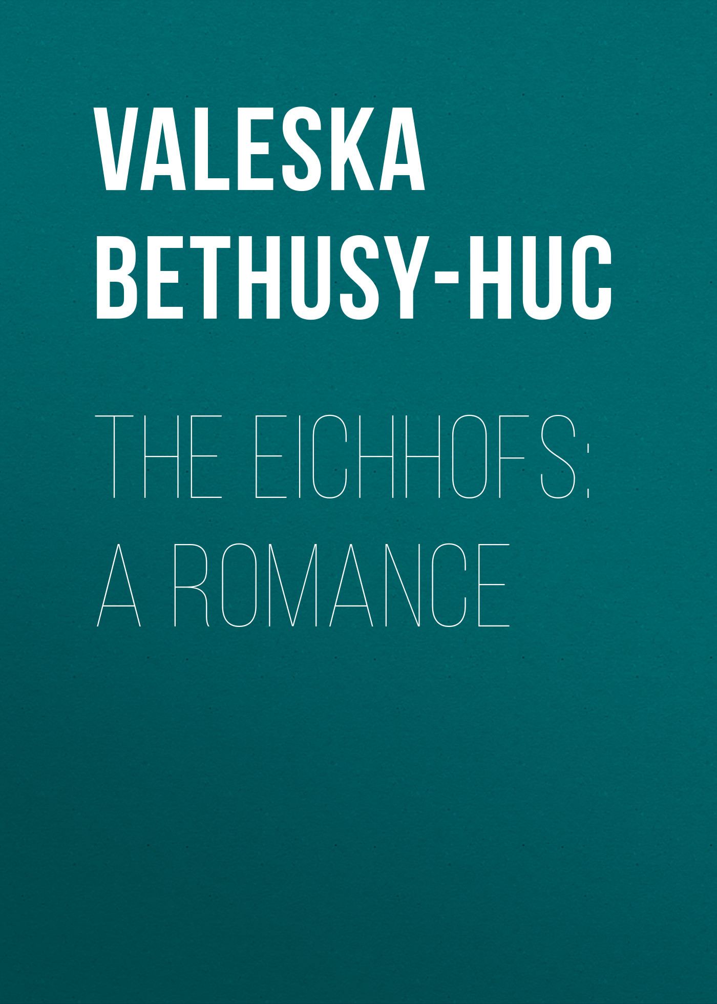 the eichhofs a romance