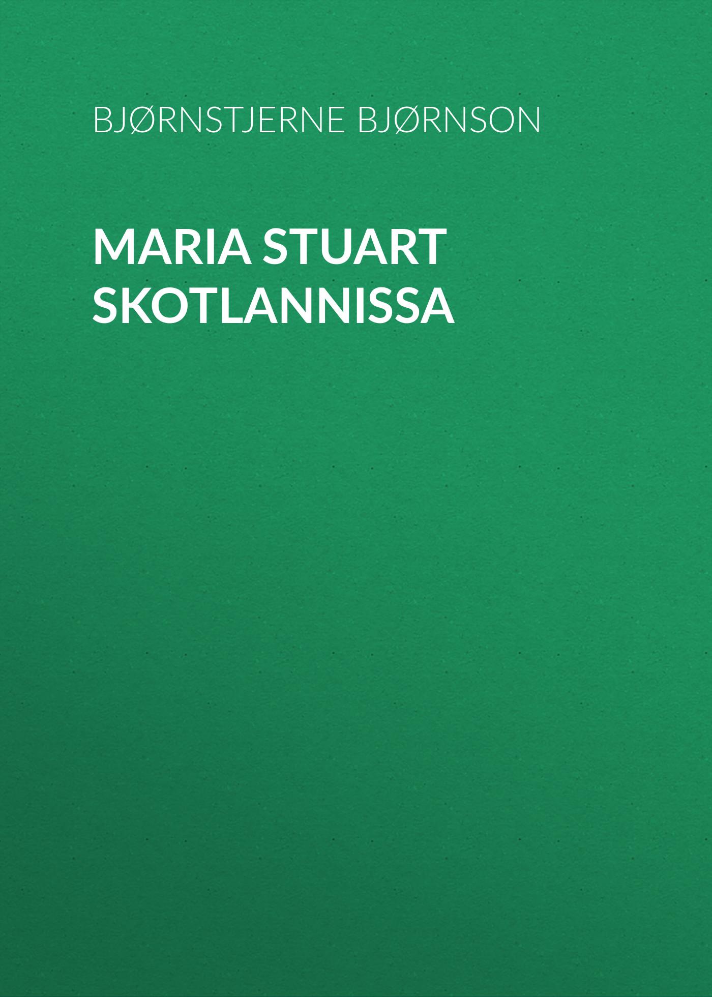 Bjørnstjerne Bjørnson Maria Stuart Skotlannissa