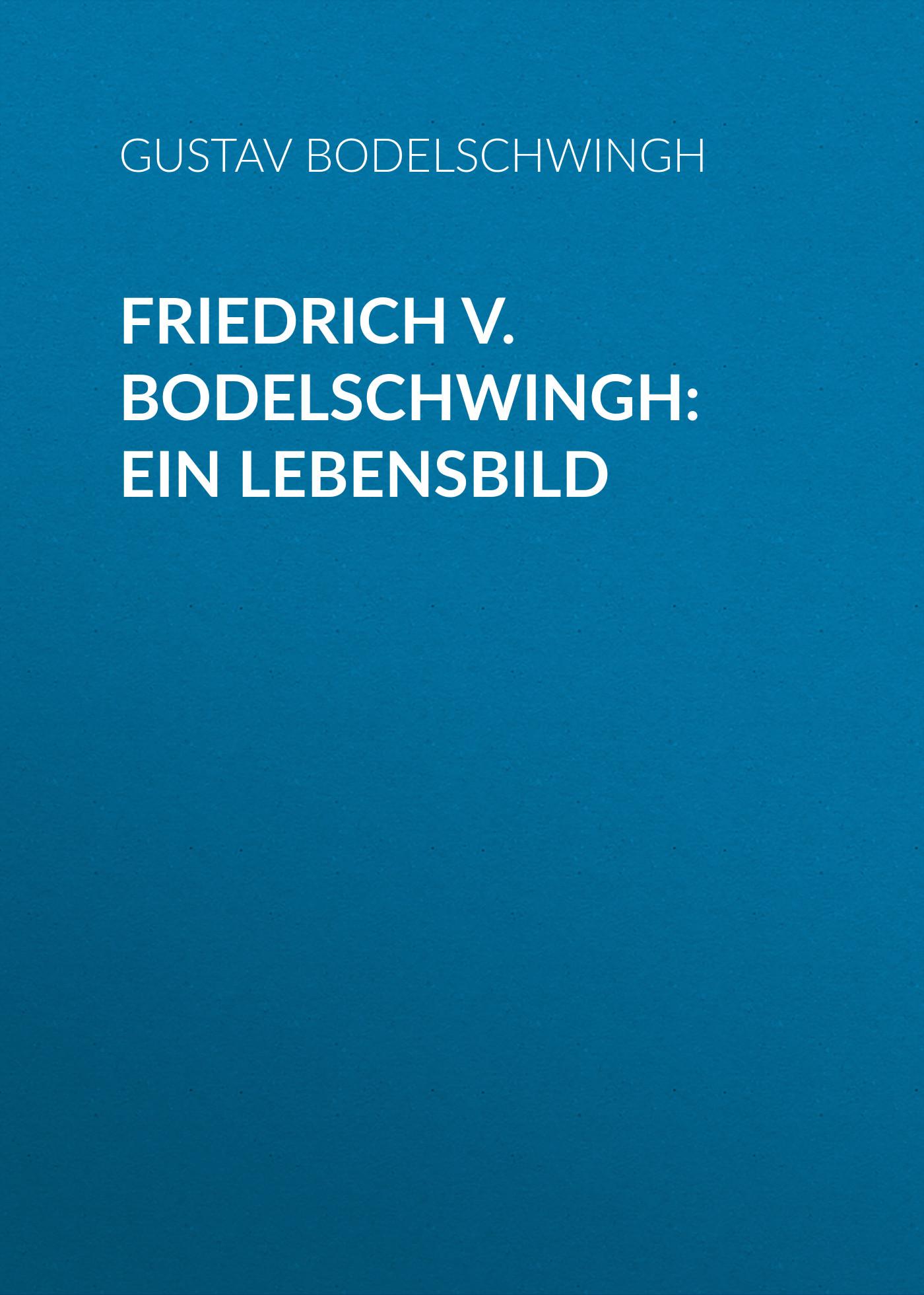 Gustav von Bodelschwingh Friedrich v. Bodelschwingh: Ein Lebensbild karl von holtei ein trauerspiel in berlin