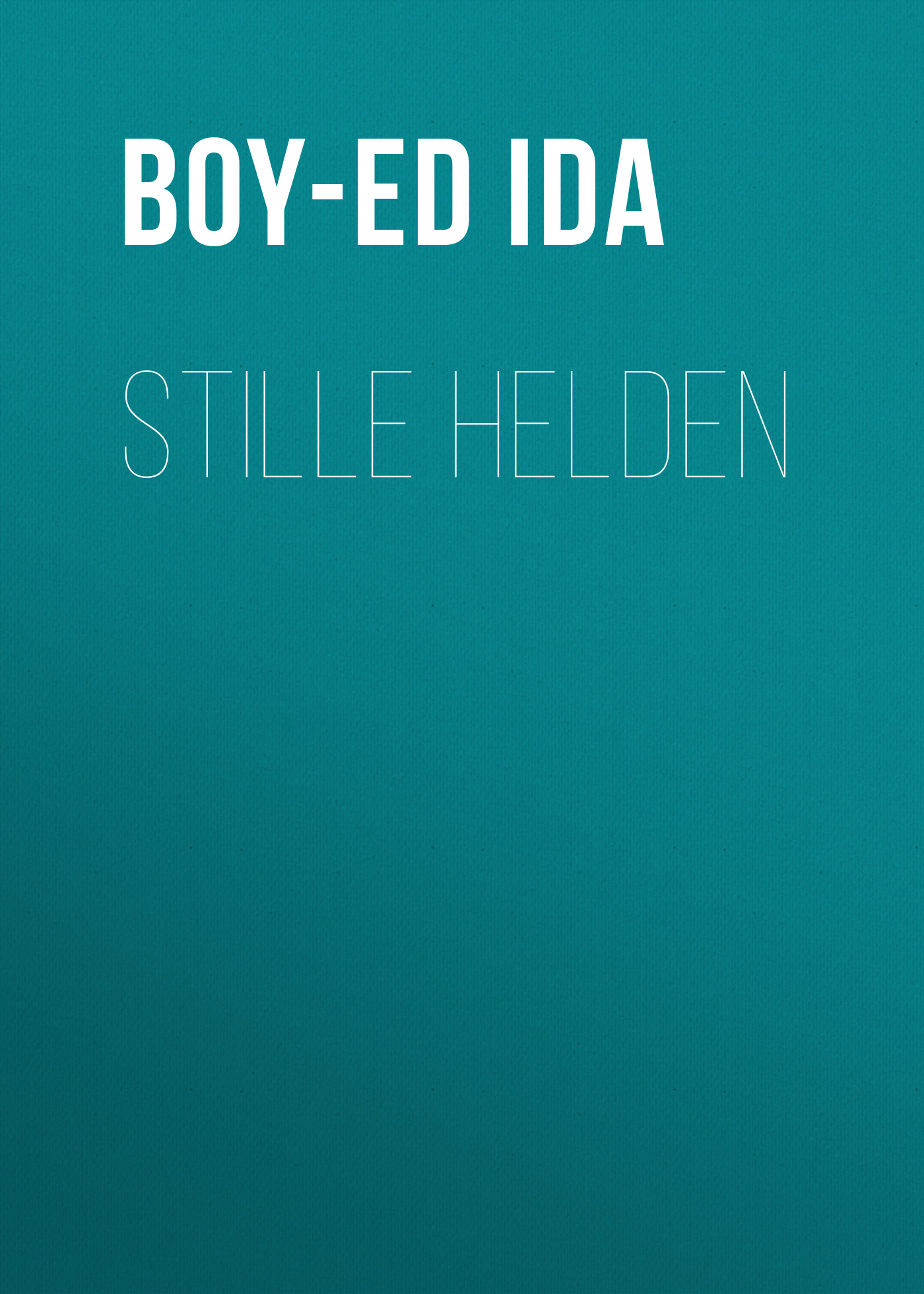 Boy-Ed Ida Stille Helden boy ed ida stille helden