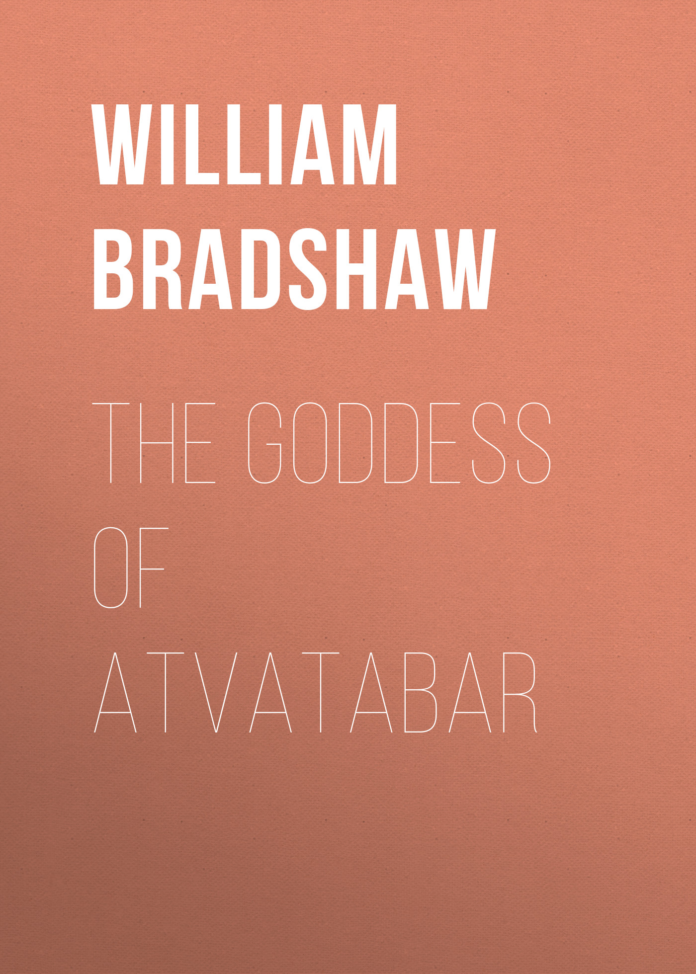 Bradshaw William Richard The Goddess of Atvatabar переходник hama jack 3 5 m jack 6 3 f стерео черный 00122388