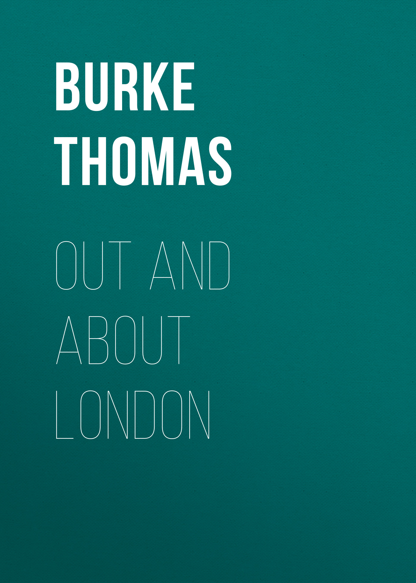 Burke Thomas Out and About London