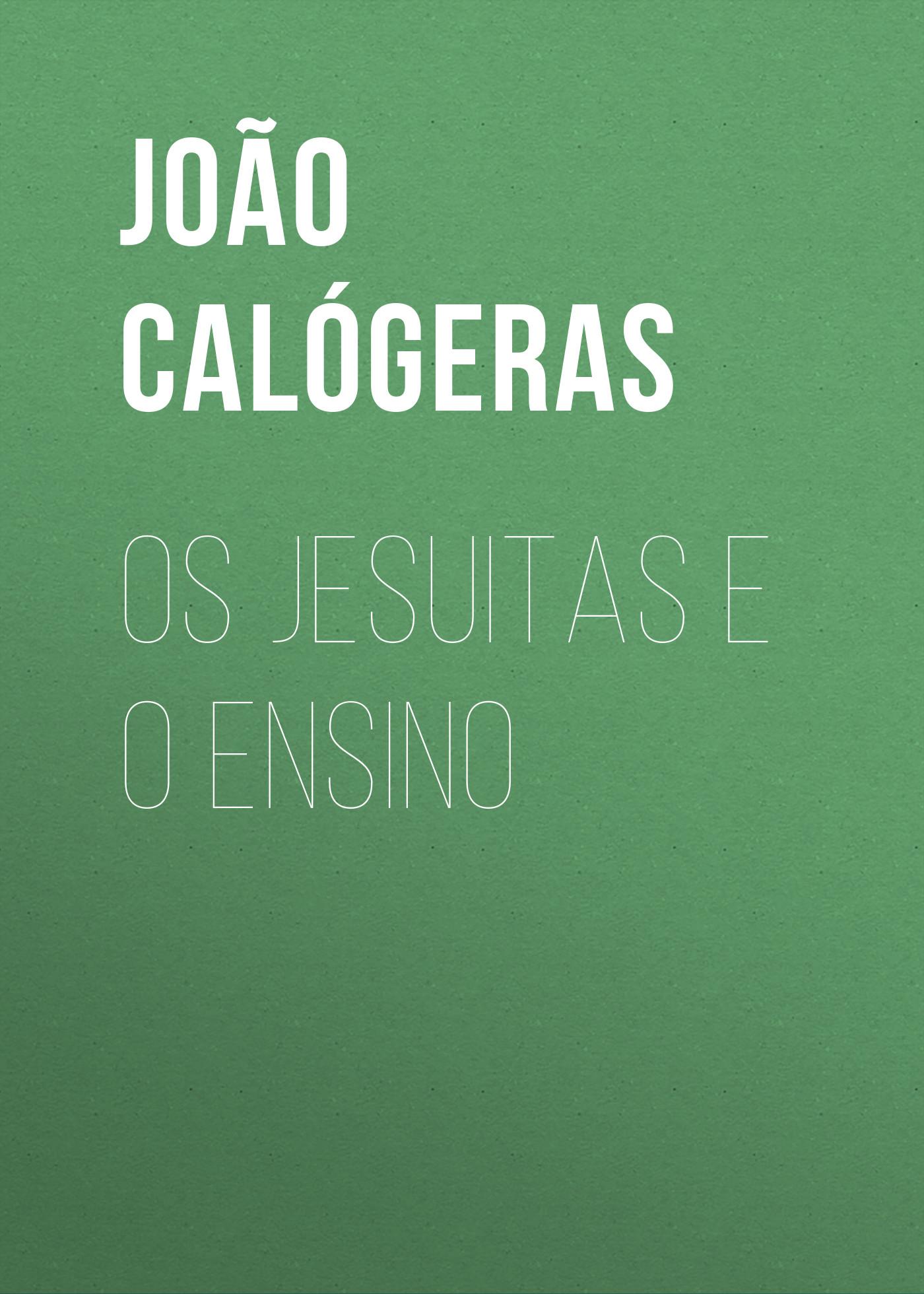 Calógeras João Pandiá Os jesuitas e o ensino joão lopes marques odessa vanessa isbn 9789949489831