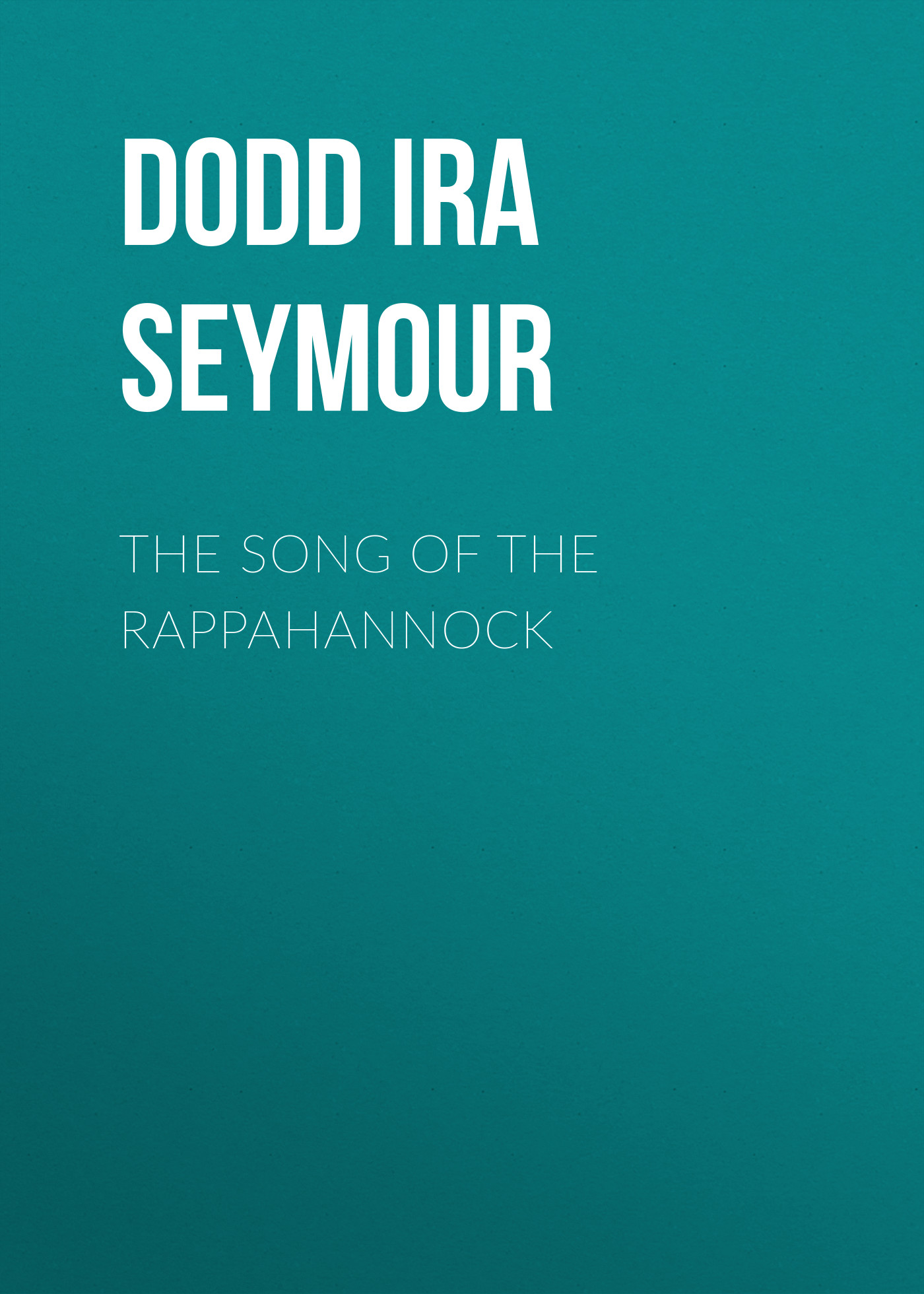 Dodd Ira Seymour The Song of the Rappahannock jane seymour