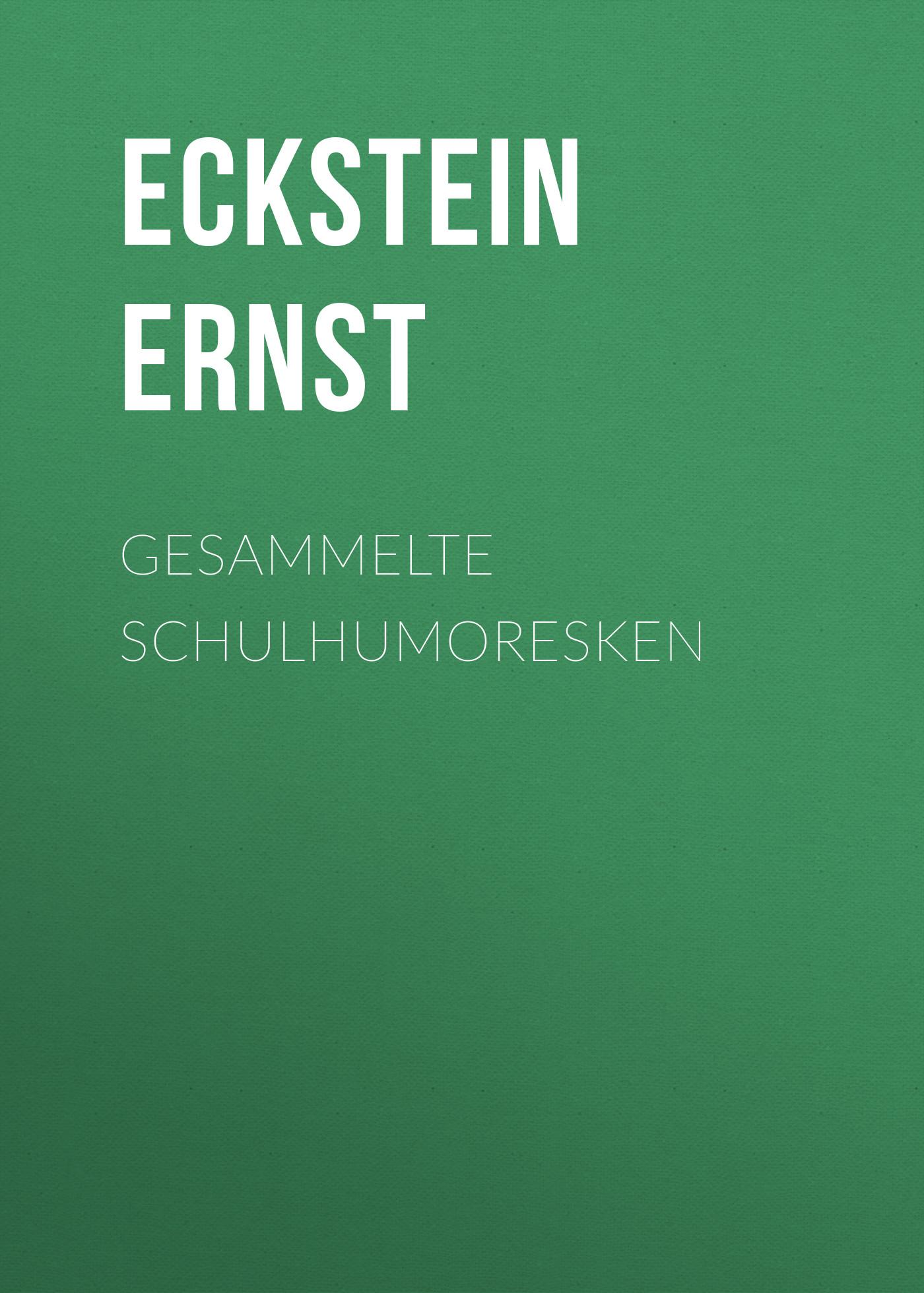 Eckstein Ernst Gesammelte Schulhumoresken серьги из золота с фианитами