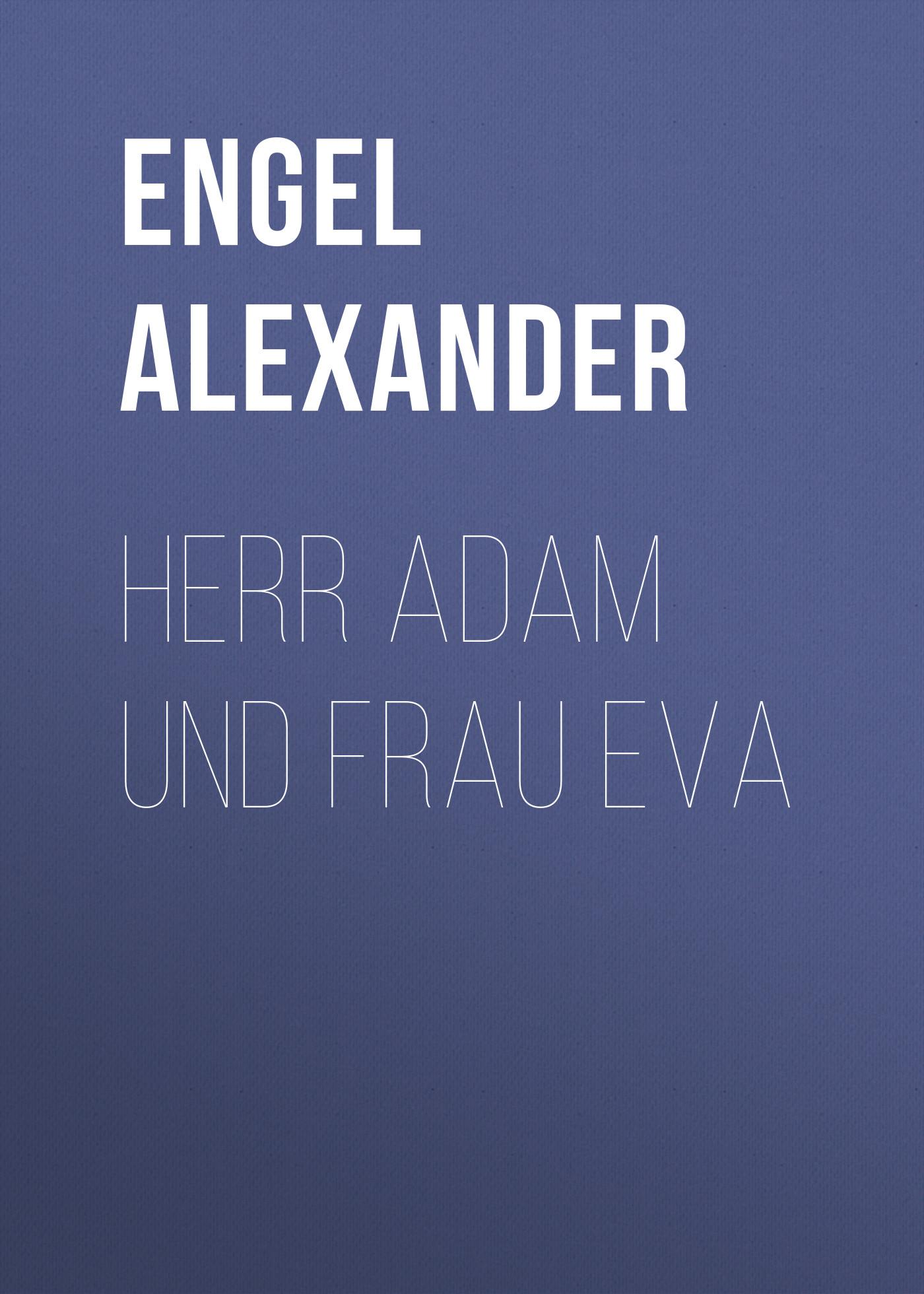 Engel Alexander Herr Adam und Frau Eva
