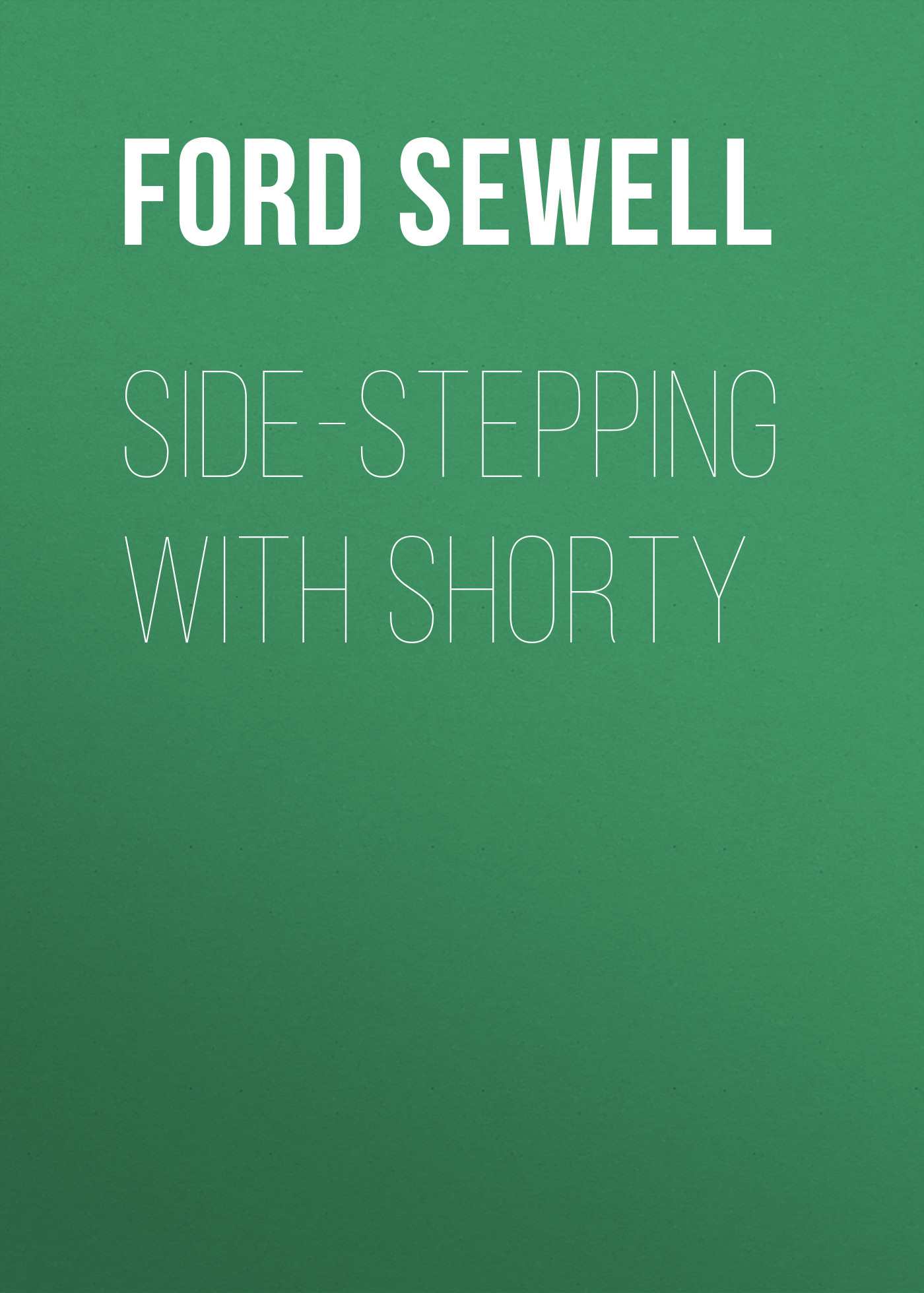 Ford Sewell Side-stepping with Shorty