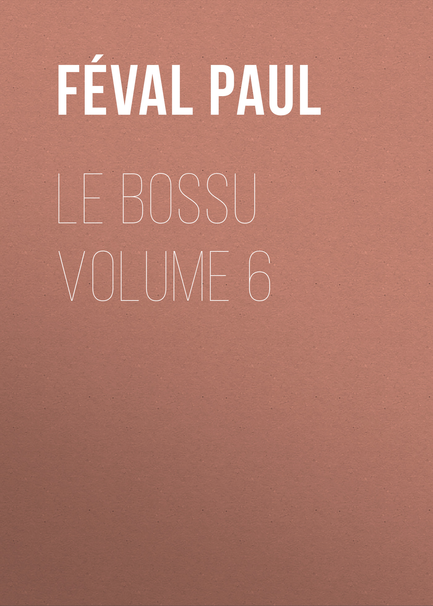 Féval Paul Le Bossu Volume 6 jean paul gaultier le male